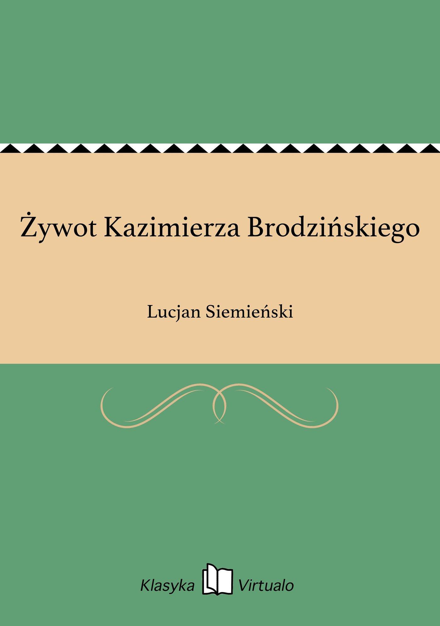 Żywot Kazimierza Brodzińskiego - Ebook (Książka EPUB) do pobrania w formacie EPUB