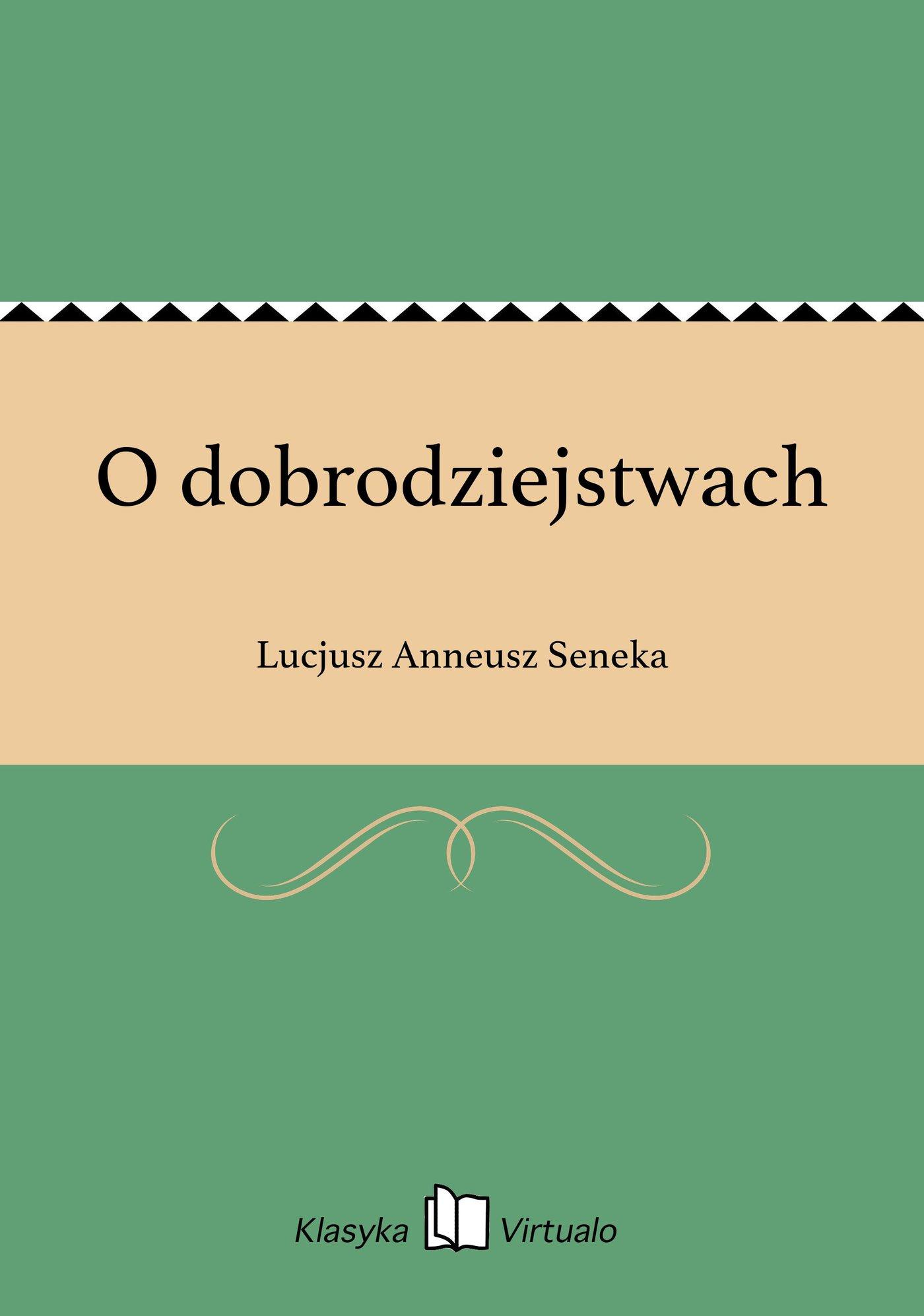 O dobrodziejstwach - Ebook (Książka EPUB) do pobrania w formacie EPUB