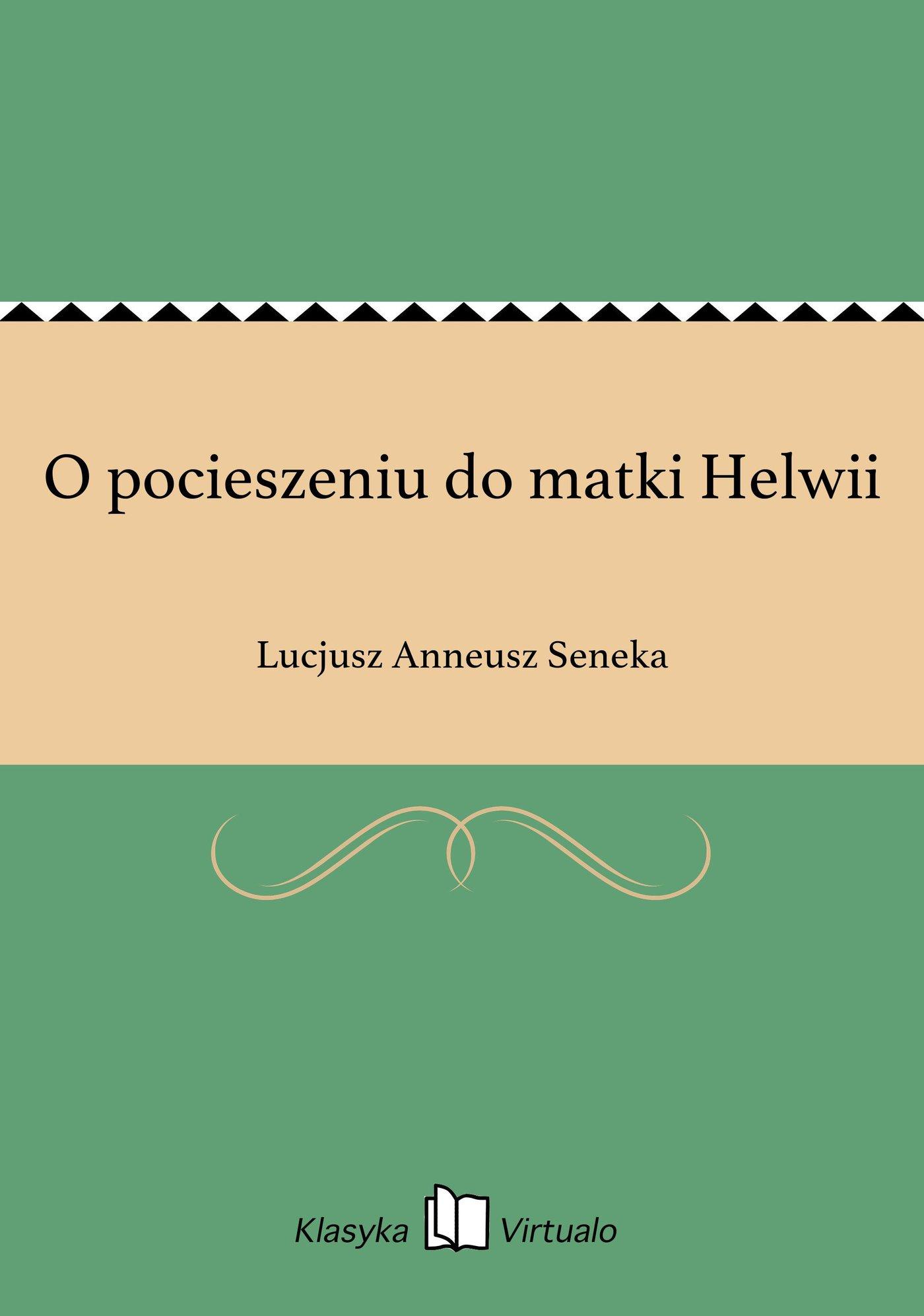 O pocieszeniu do matki Helwii - Ebook (Książka EPUB) do pobrania w formacie EPUB