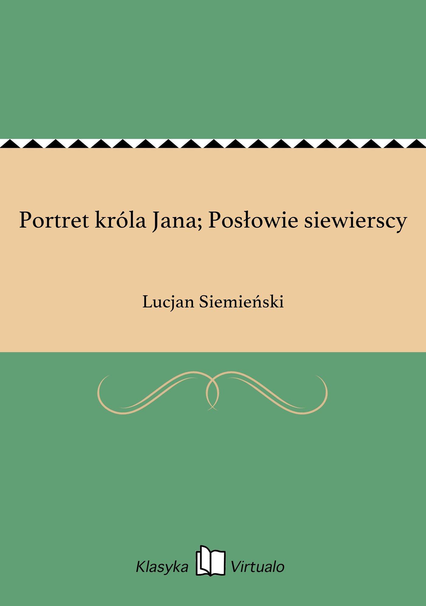 Portret króla Jana; Posłowie siewierscy - Ebook (Książka EPUB) do pobrania w formacie EPUB
