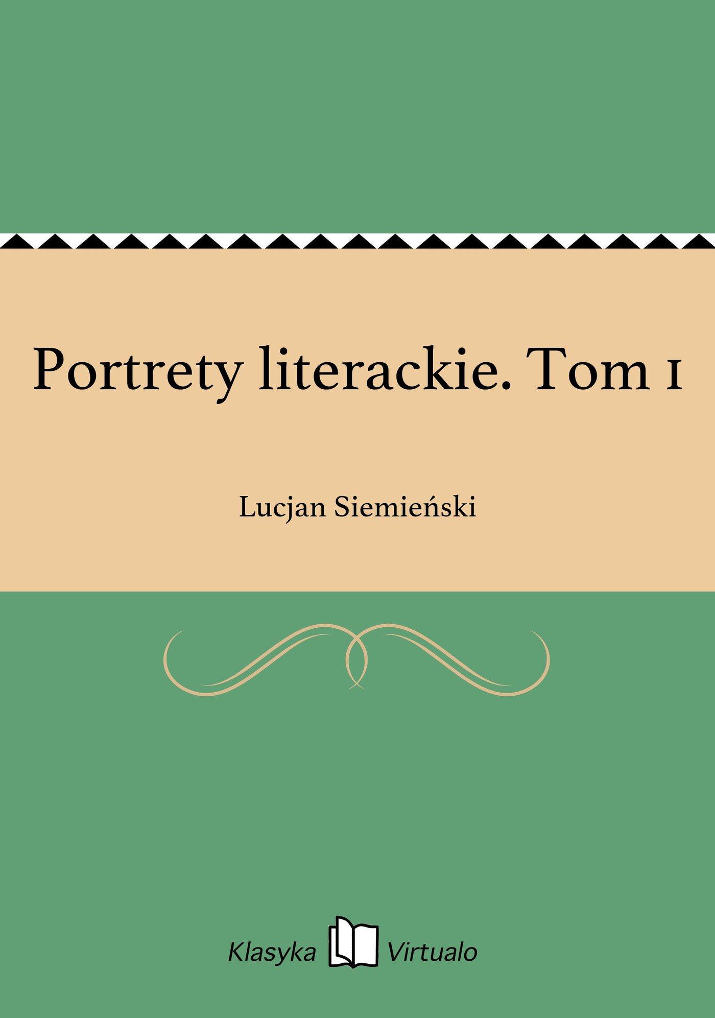 Portrety literackie. Tom 1 - Ebook (Książka EPUB) do pobrania w formacie EPUB