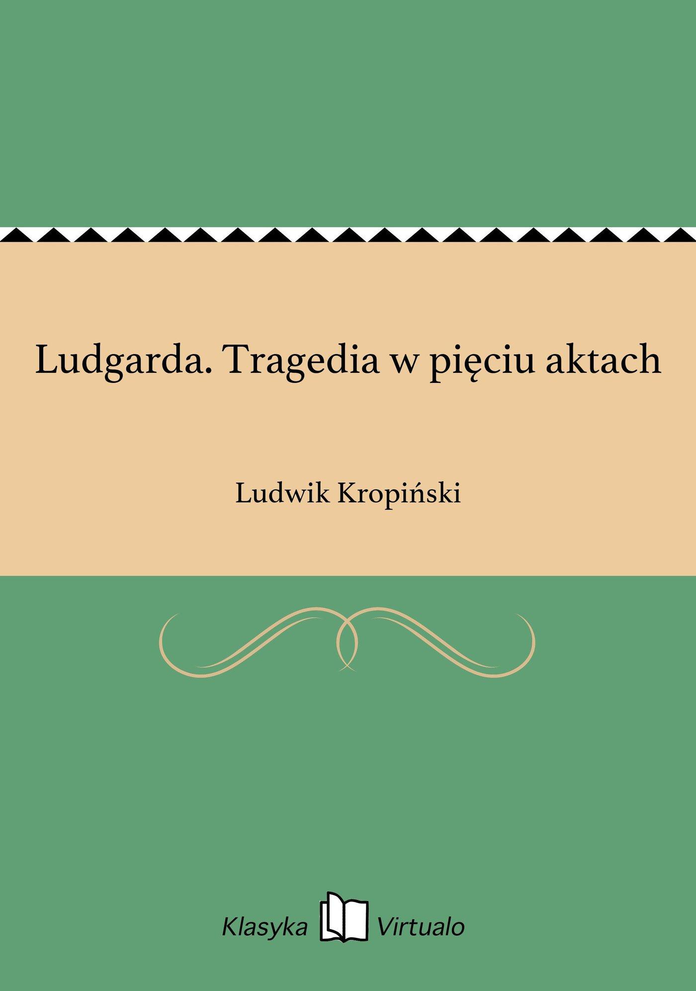 Ludgarda. Tragedia w pięciu aktach - Ebook (Książka EPUB) do pobrania w formacie EPUB