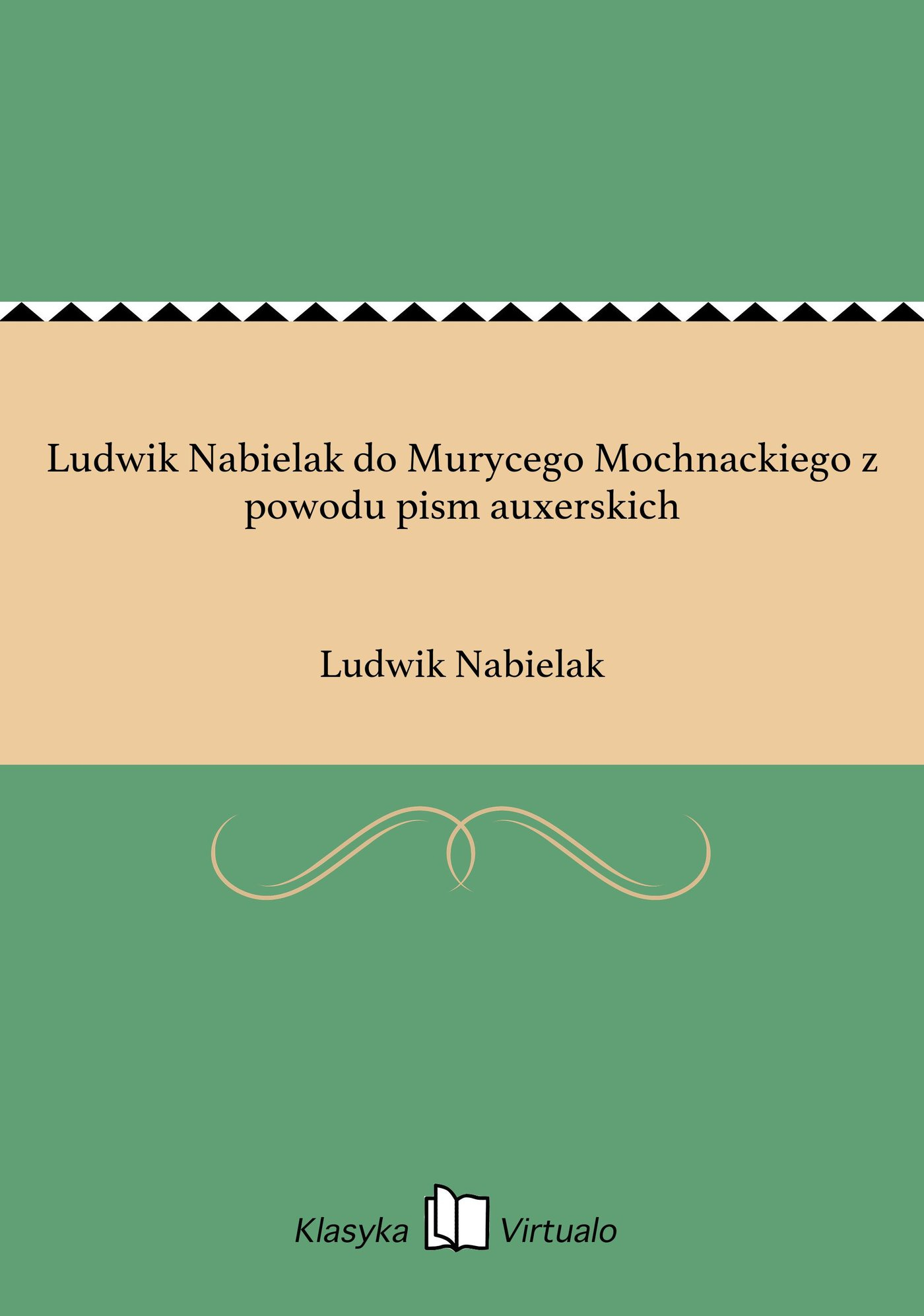 Ludwik Nabielak do Murycego Mochnackiego z powodu pism auxerskich - Ebook (Książka EPUB) do pobrania w formacie EPUB