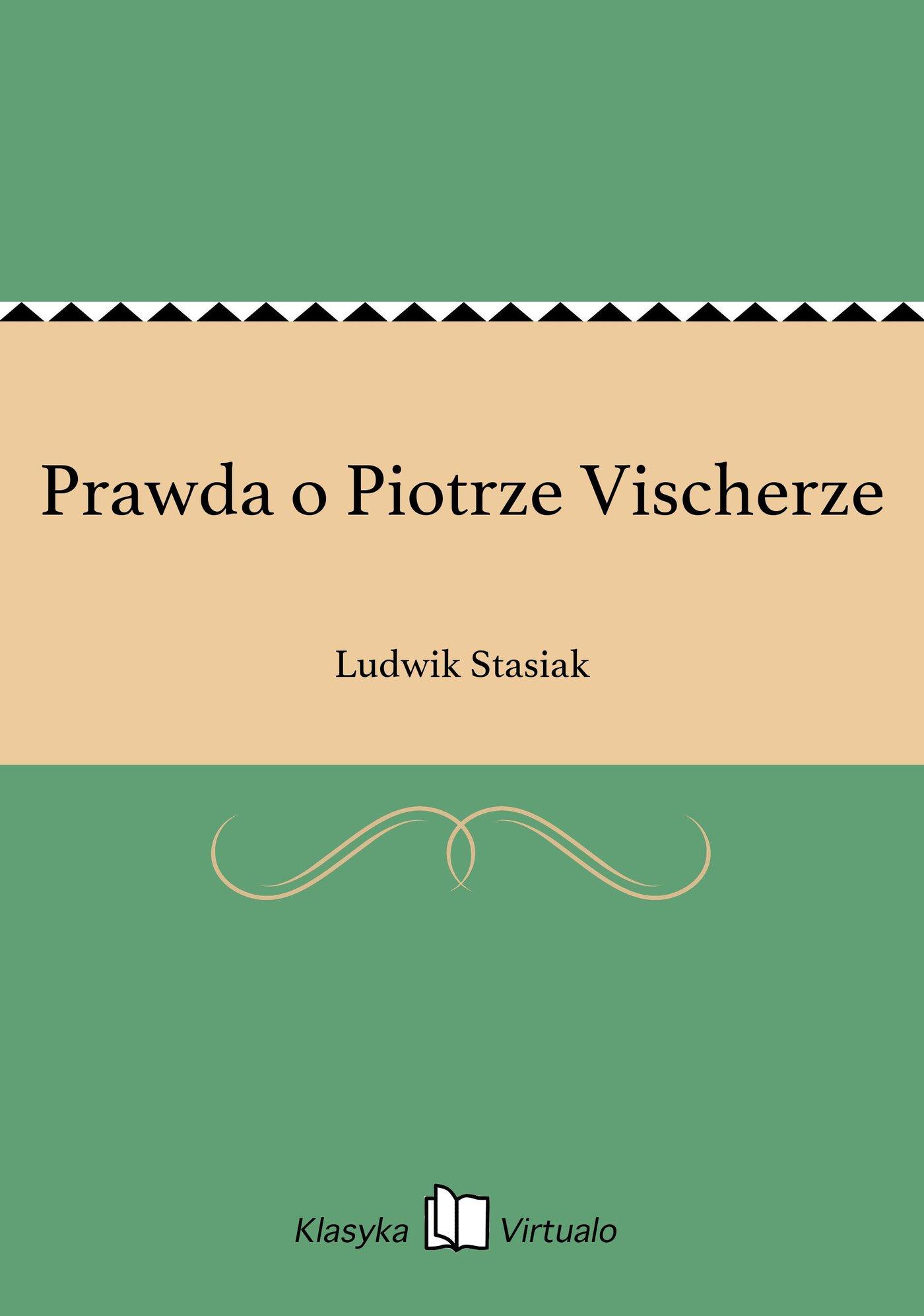 Prawda o Piotrze Vischerze - Ebook (Książka EPUB) do pobrania w formacie EPUB