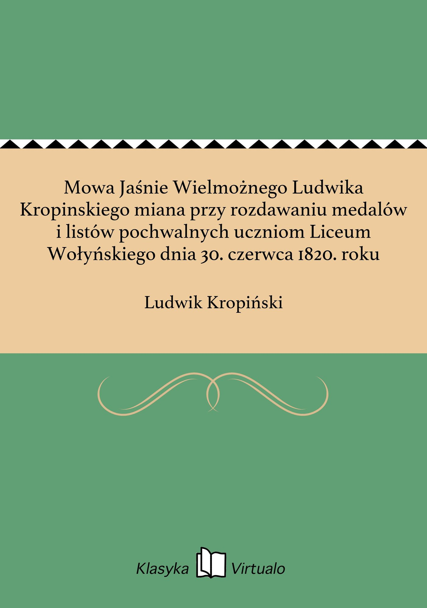 Mowa Jaśnie Wielmożnego Ludwika Kropinskiego miana przy rozdawaniu medalów i listów pochwalnych uczniom Liceum Wołyńskiego dnia 30. czerwca 1820. roku - Ebook (Książka EPUB) do pobrania w formacie EPUB