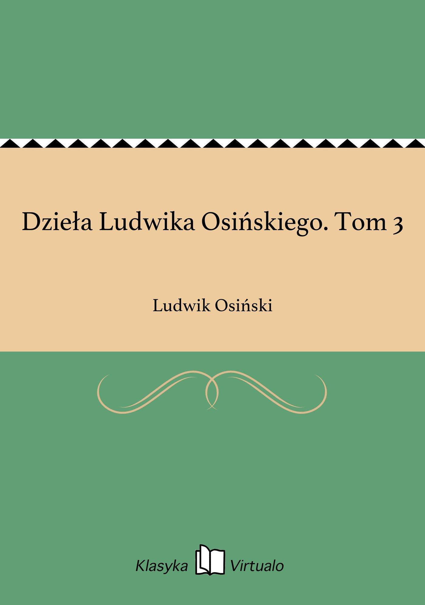 Dzieła Ludwika Osińskiego. Tom 3 - Ebook (Książka EPUB) do pobrania w formacie EPUB
