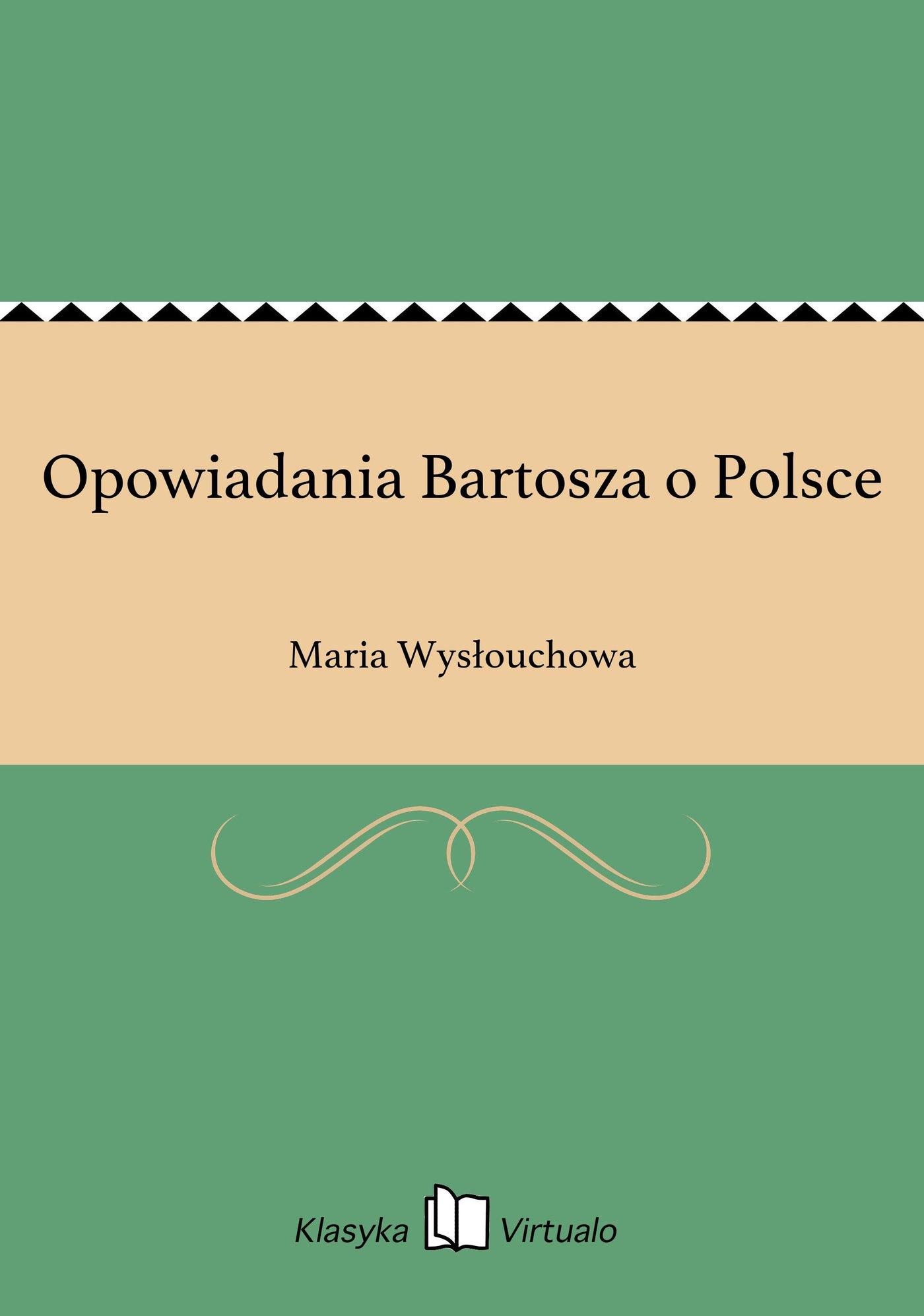Opowiadania Bartosza o Polsce - Ebook (Książka EPUB) do pobrania w formacie EPUB