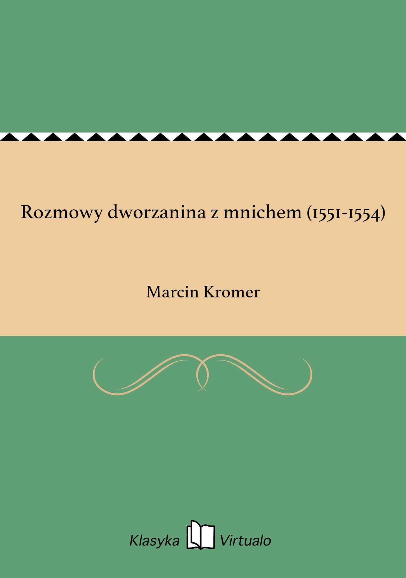 Rozmowy dworzanina z mnichem (1551-1554) - Ebook (Książka EPUB) do pobrania w formacie EPUB