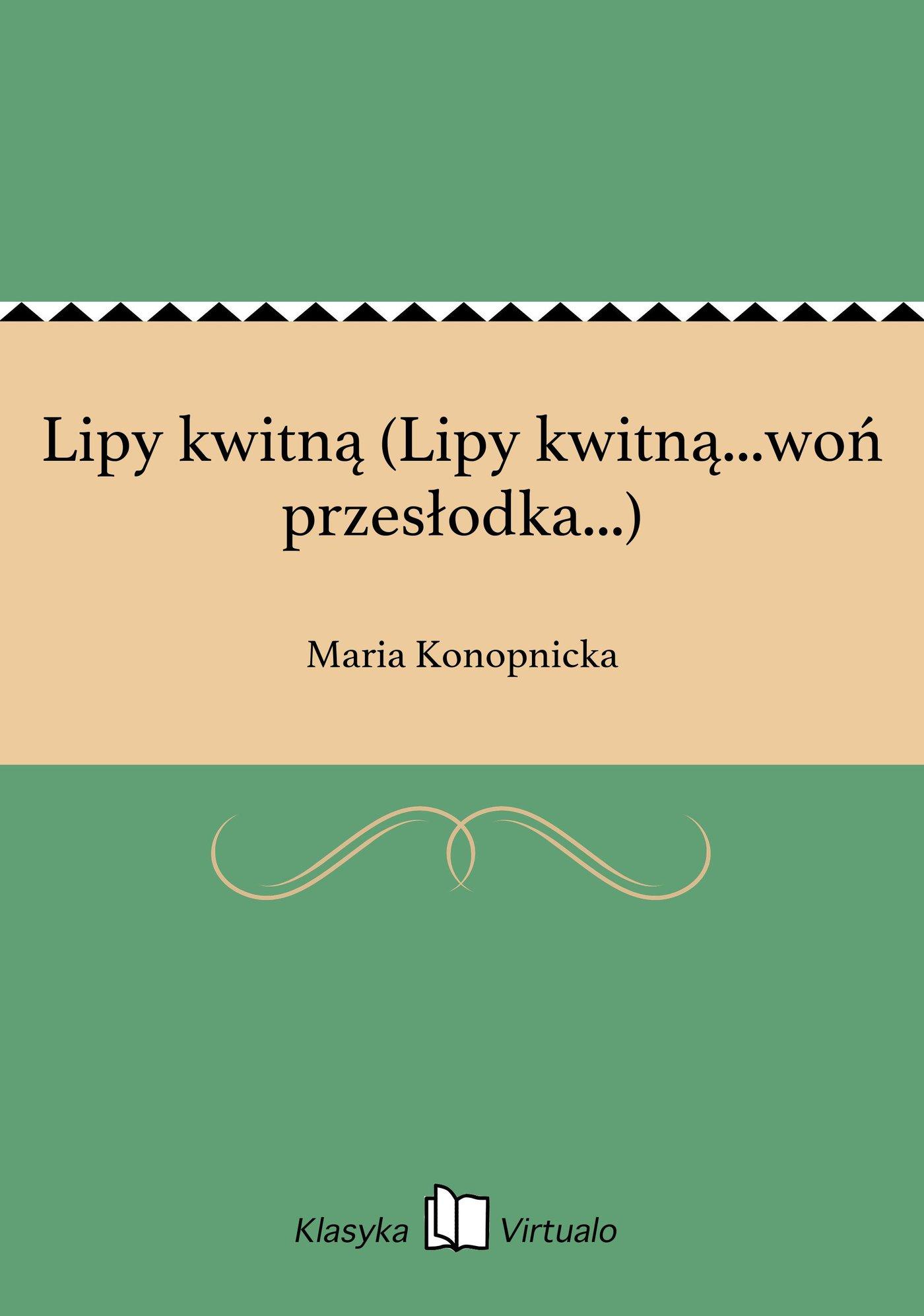 Lipy kwitną (Lipy kwitną...woń przesłodka...) - Ebook (Książka EPUB) do pobrania w formacie EPUB