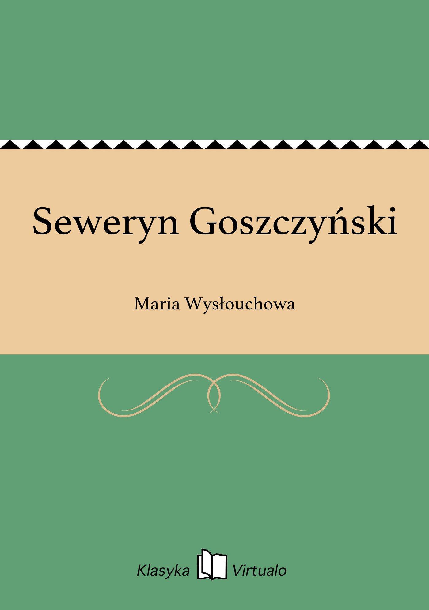Seweryn Goszczyński - Ebook (Książka EPUB) do pobrania w formacie EPUB