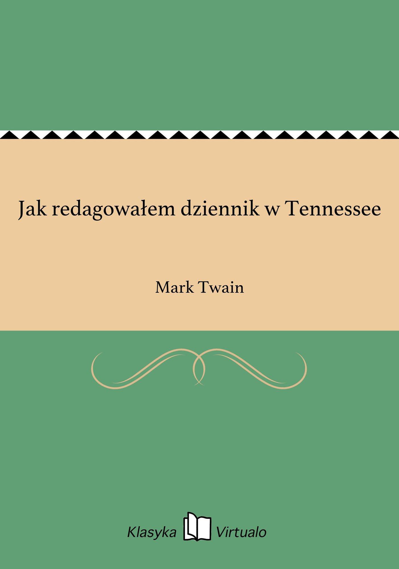 Jak redagowałem dziennik w Tennessee - Ebook (Książka EPUB) do pobrania w formacie EPUB