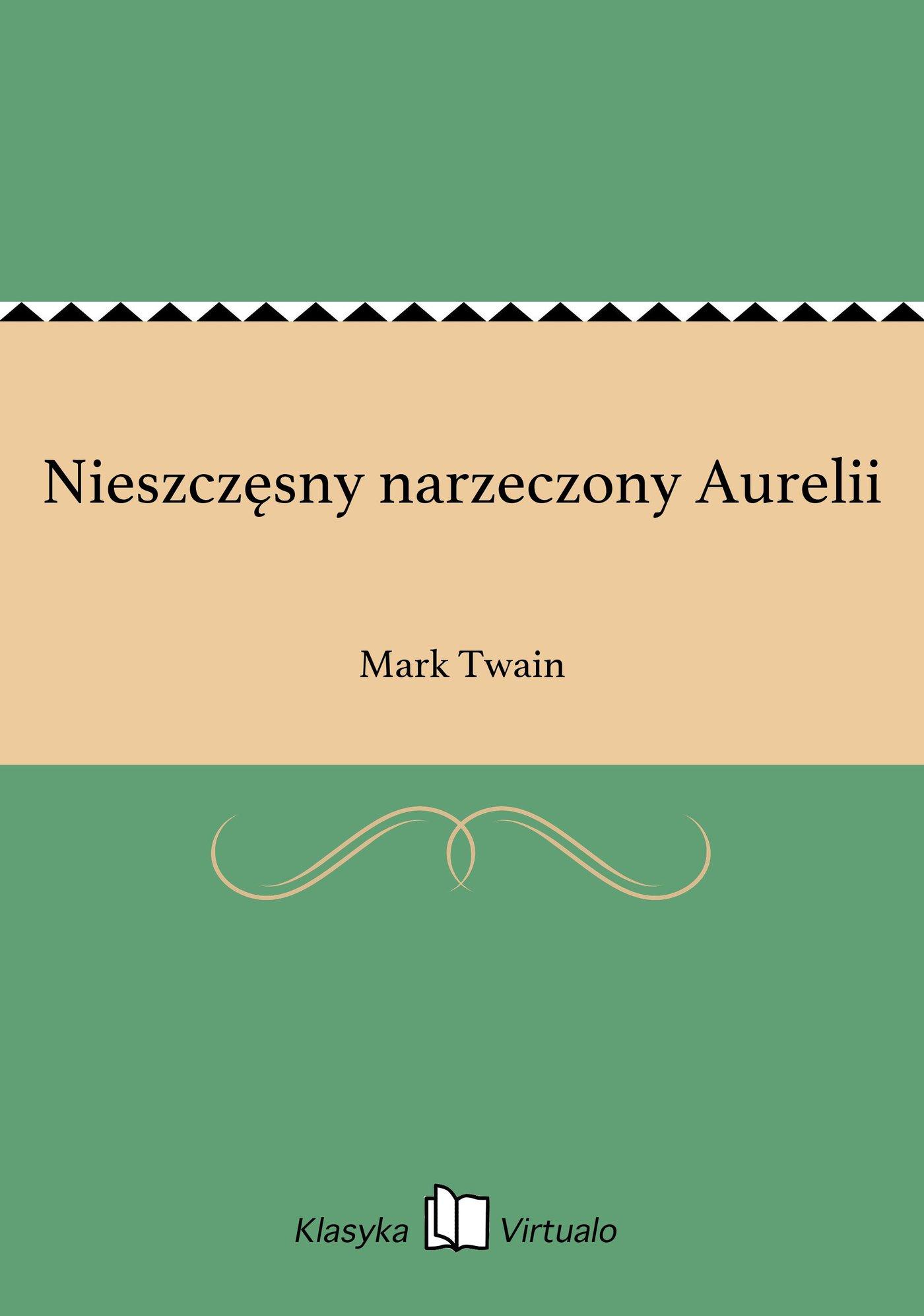 Nieszczęsny narzeczony Aurelii - Ebook (Książka EPUB) do pobrania w formacie EPUB