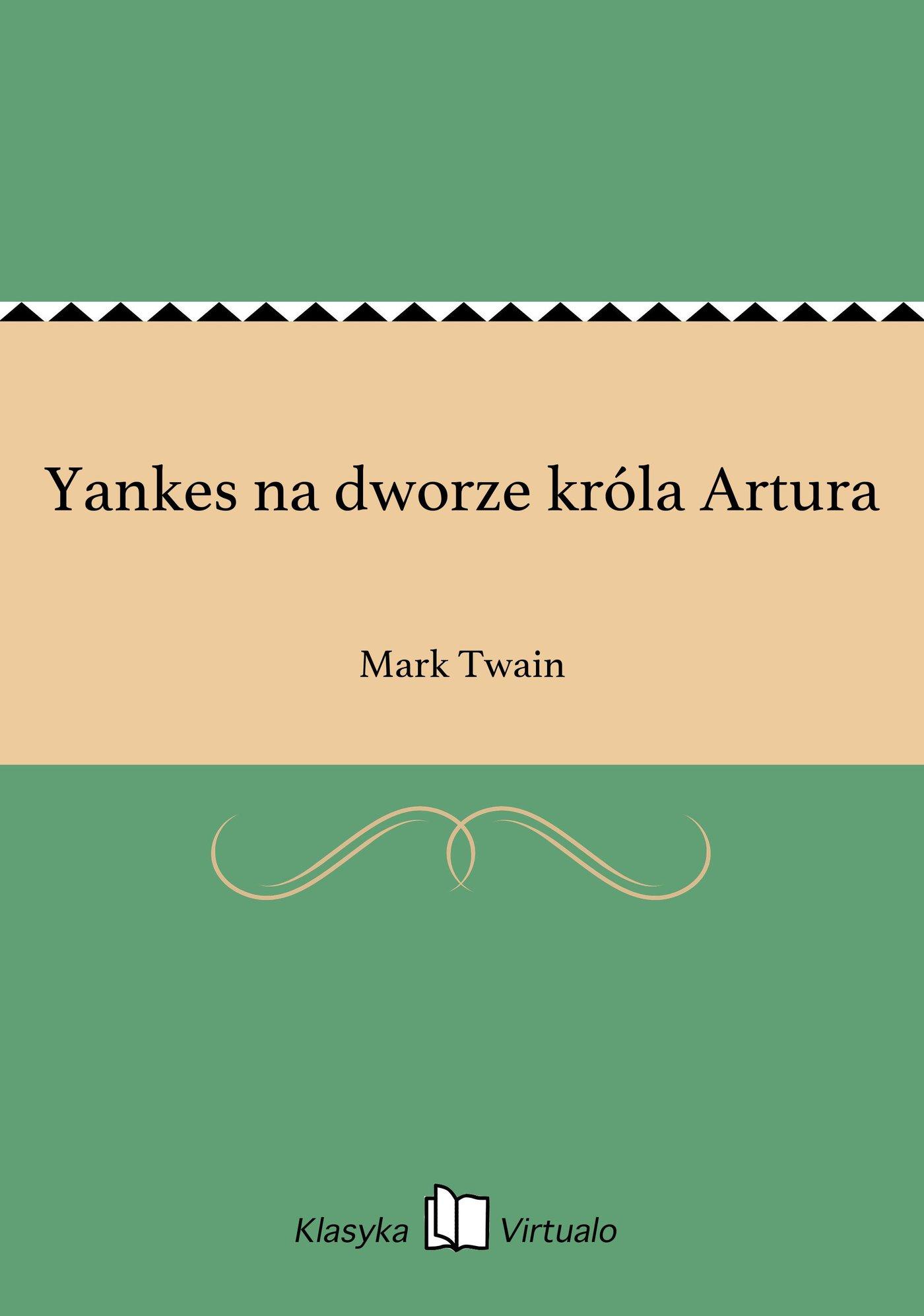 Yankes na dworze króla Artura - Ebook (Książka EPUB) do pobrania w formacie EPUB
