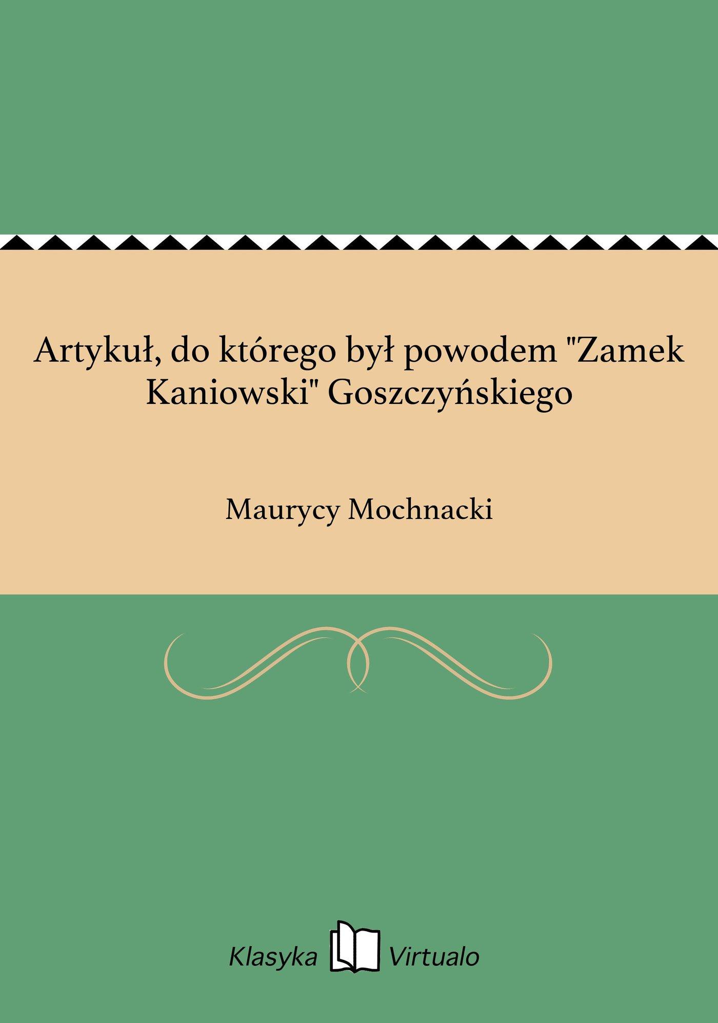 """Artykuł, do którego był powodem """"Zamek Kaniowski"""" Goszczyńskiego - Ebook (Książka EPUB) do pobrania w formacie EPUB"""