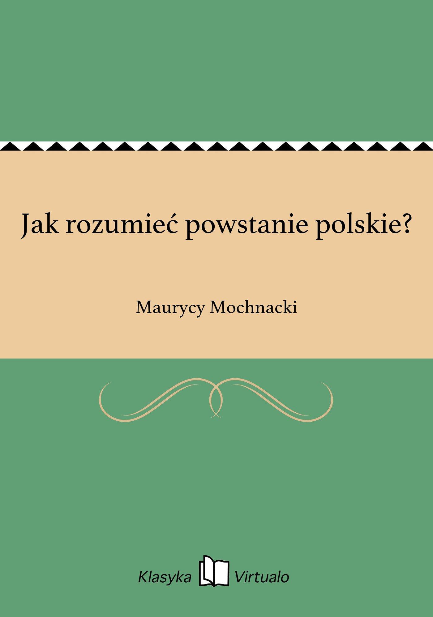 Jak rozumieć powstanie polskie? - Ebook (Książka EPUB) do pobrania w formacie EPUB