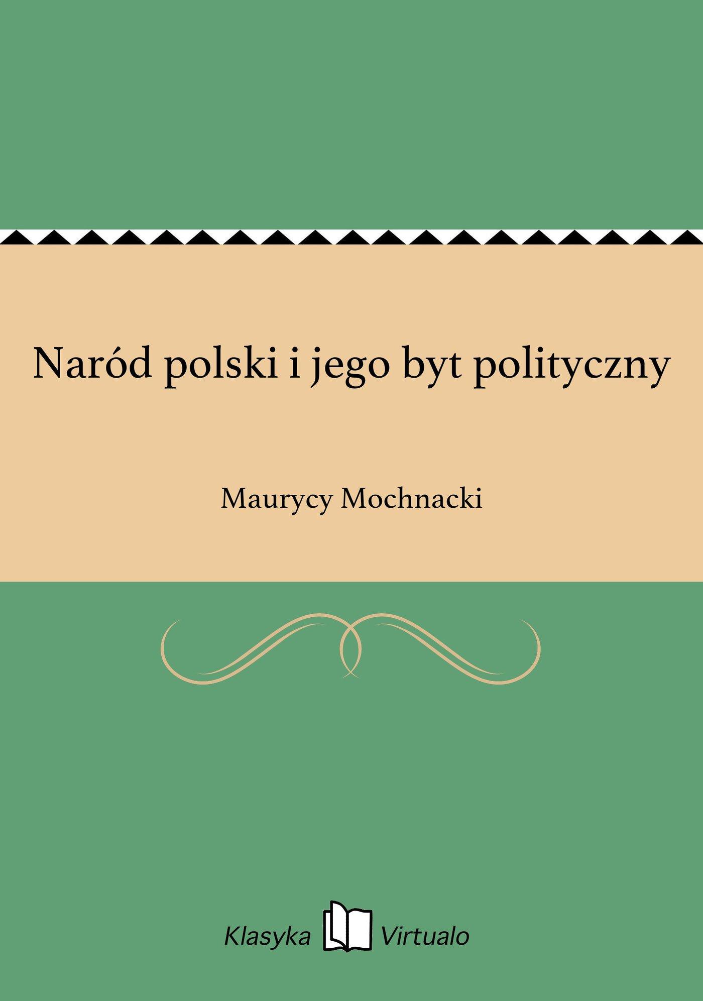 Naród polski i jego byt polityczny - Ebook (Książka EPUB) do pobrania w formacie EPUB