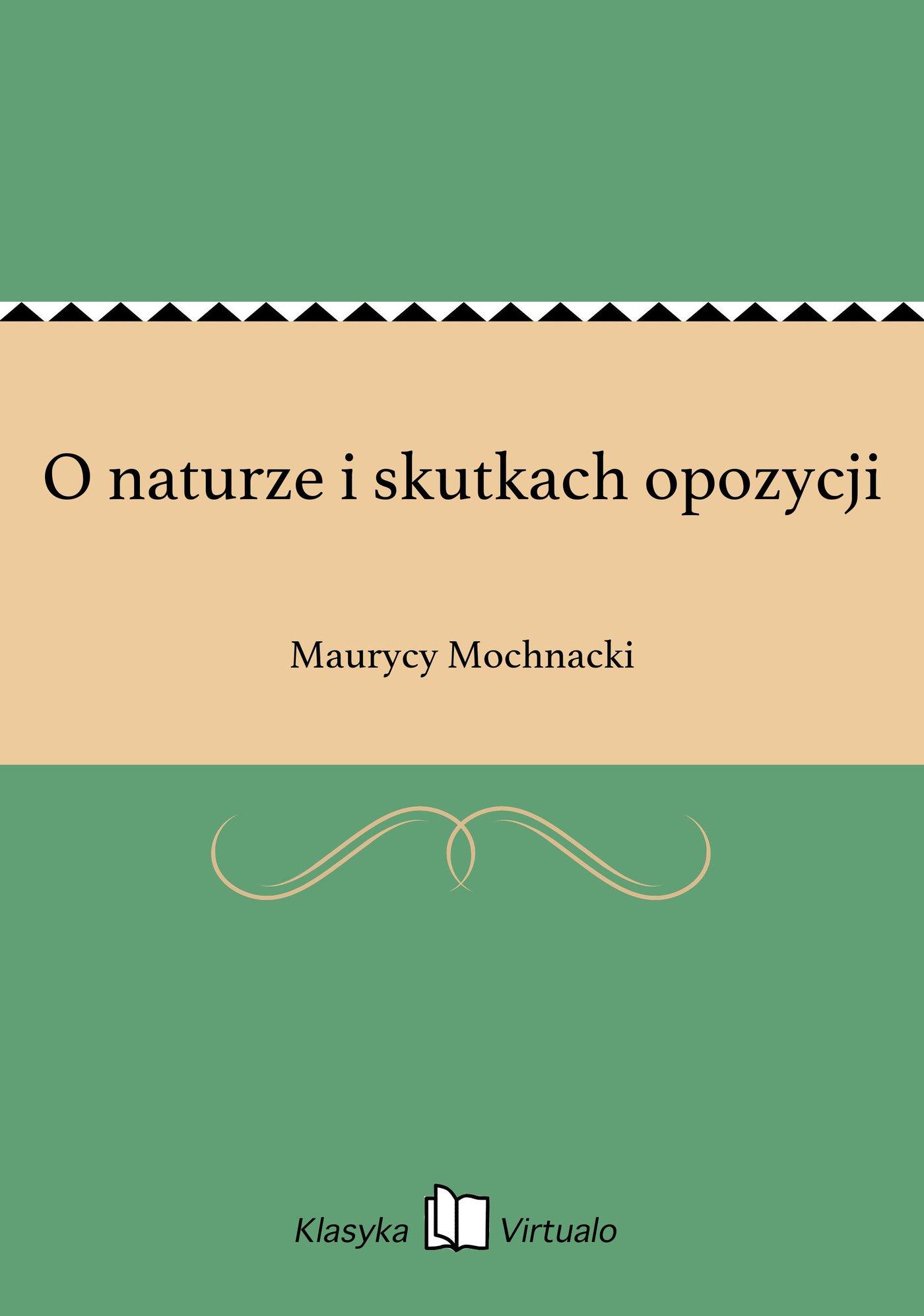 O naturze i skutkach opozycji - Ebook (Książka EPUB) do pobrania w formacie EPUB