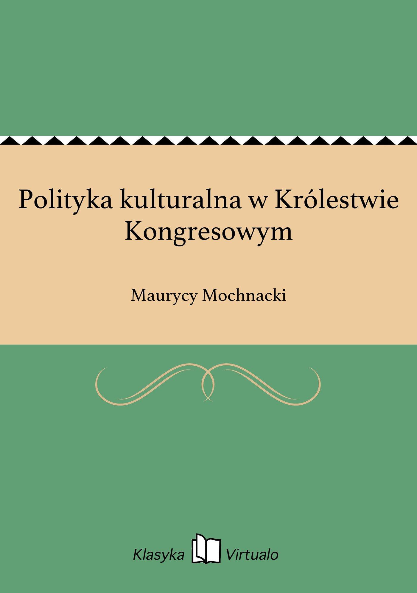 Polityka kulturalna w Królestwie Kongresowym - Ebook (Książka EPUB) do pobrania w formacie EPUB