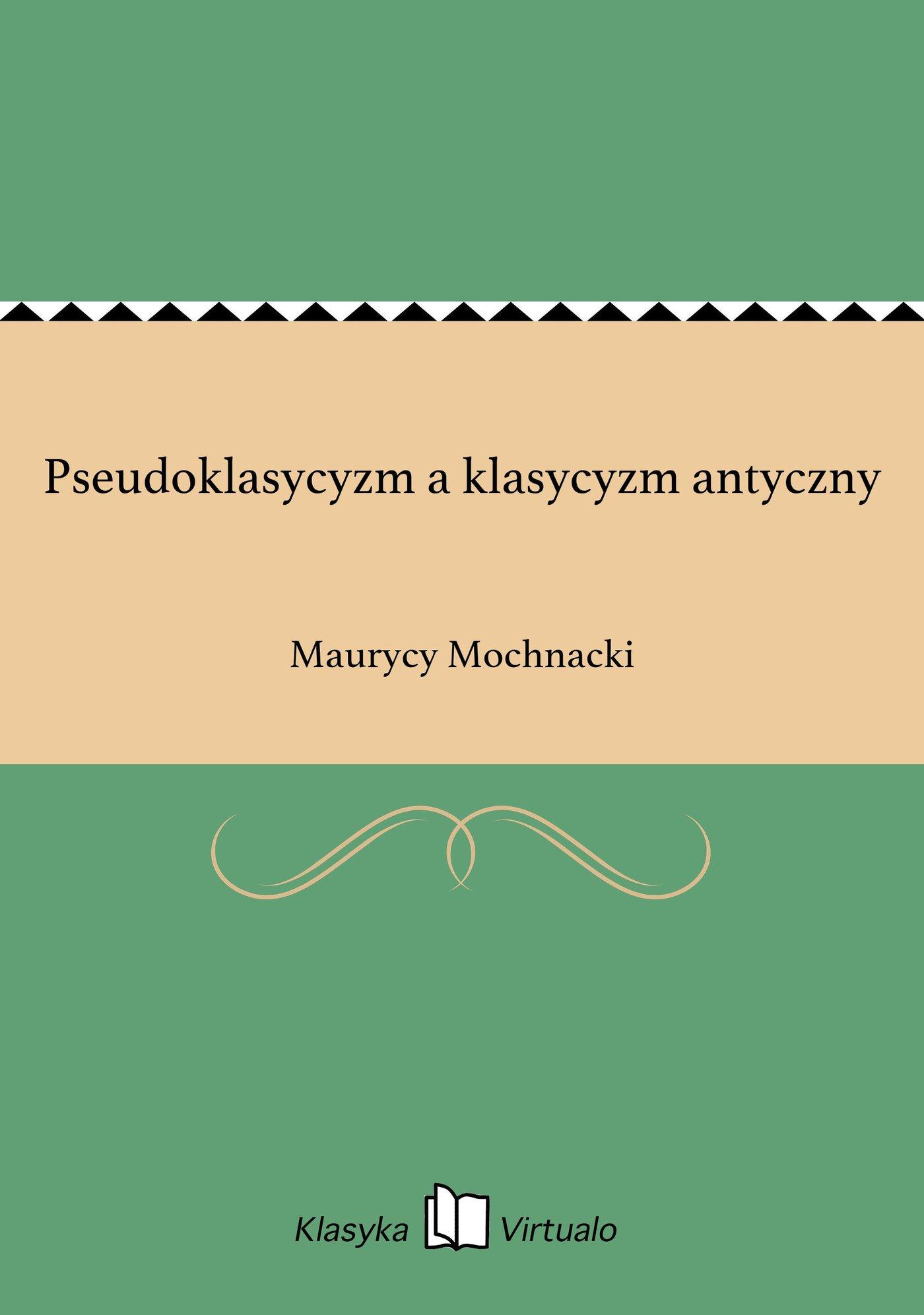 Pseudoklasycyzm a klasycyzm antyczny - Ebook (Książka EPUB) do pobrania w formacie EPUB