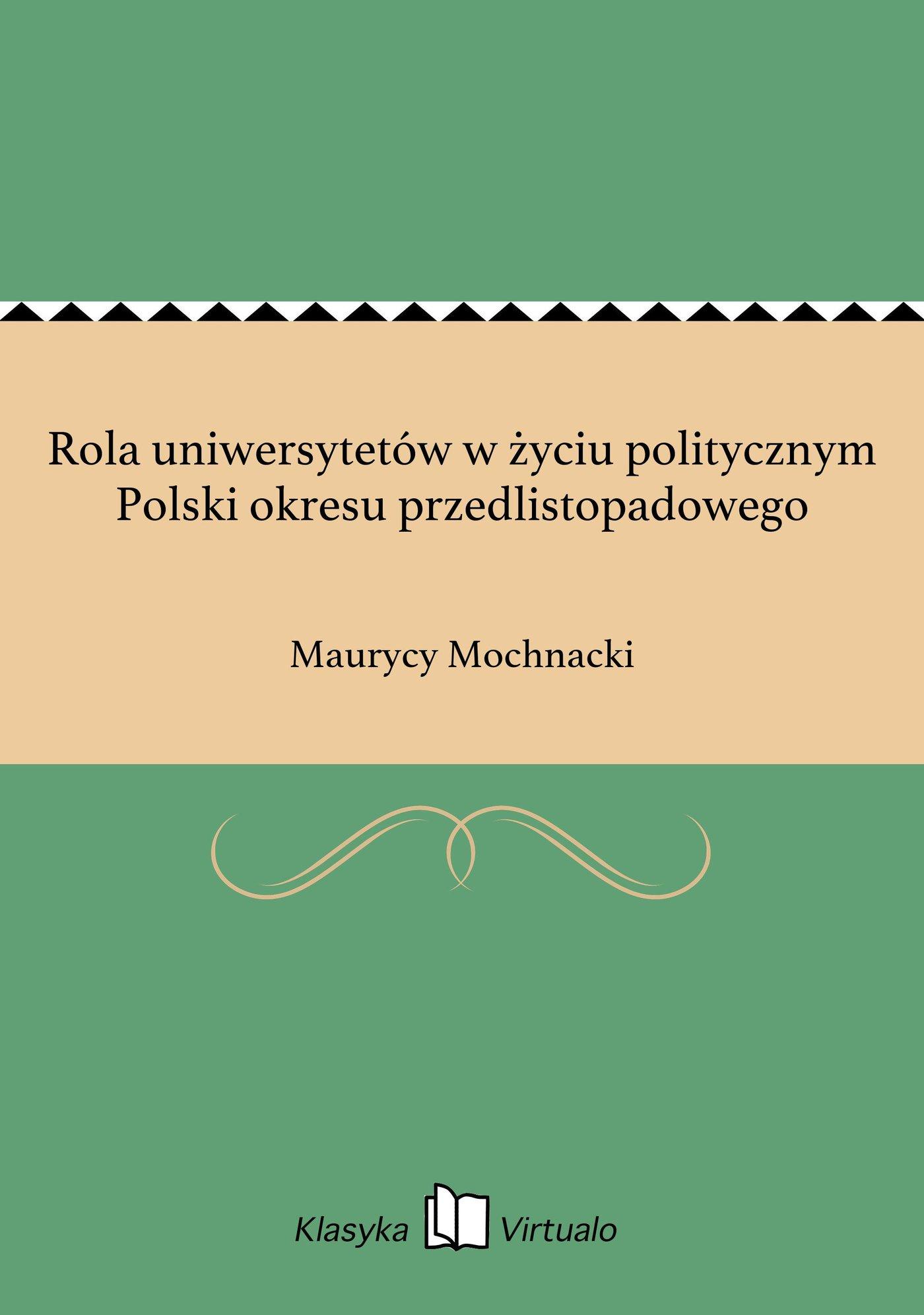 Rola uniwersytetów w życiu politycznym Polski okresu przedlistopadowego - Ebook (Książka EPUB) do pobrania w formacie EPUB