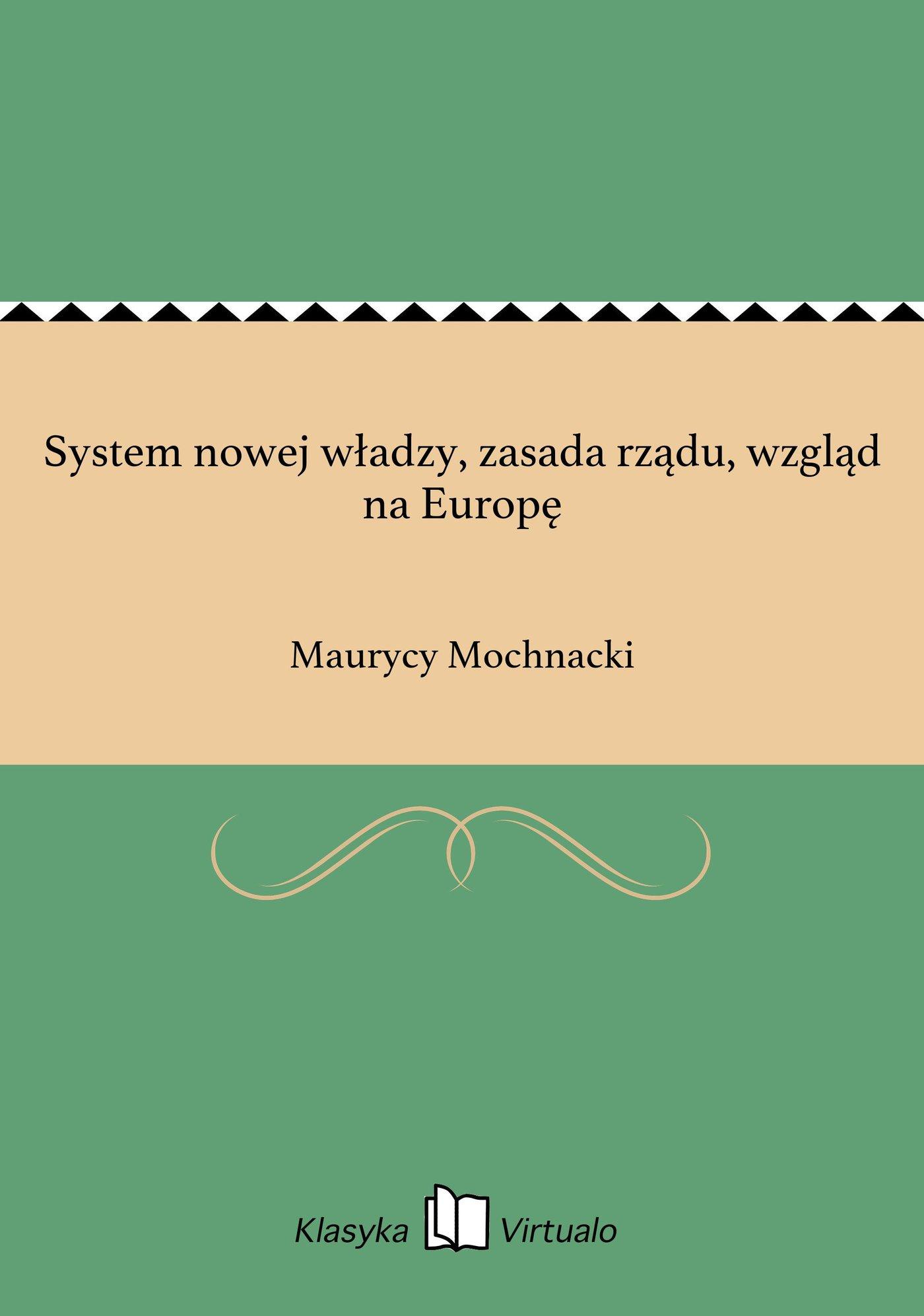 System nowej władzy, zasada rządu, wzgląd na Europę - Ebook (Książka EPUB) do pobrania w formacie EPUB