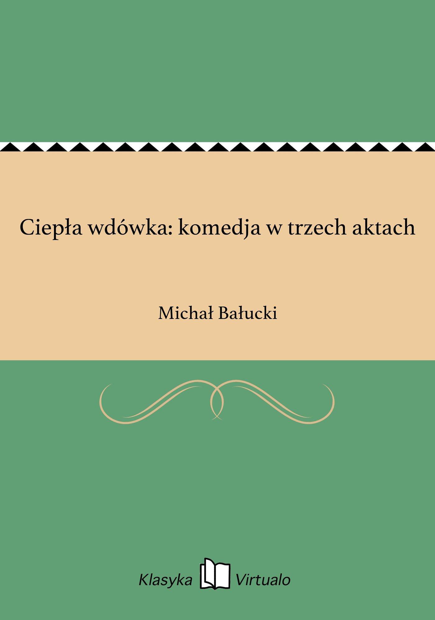 Ciepła wdówka: komedja w trzech aktach - Ebook (Książka EPUB) do pobrania w formacie EPUB
