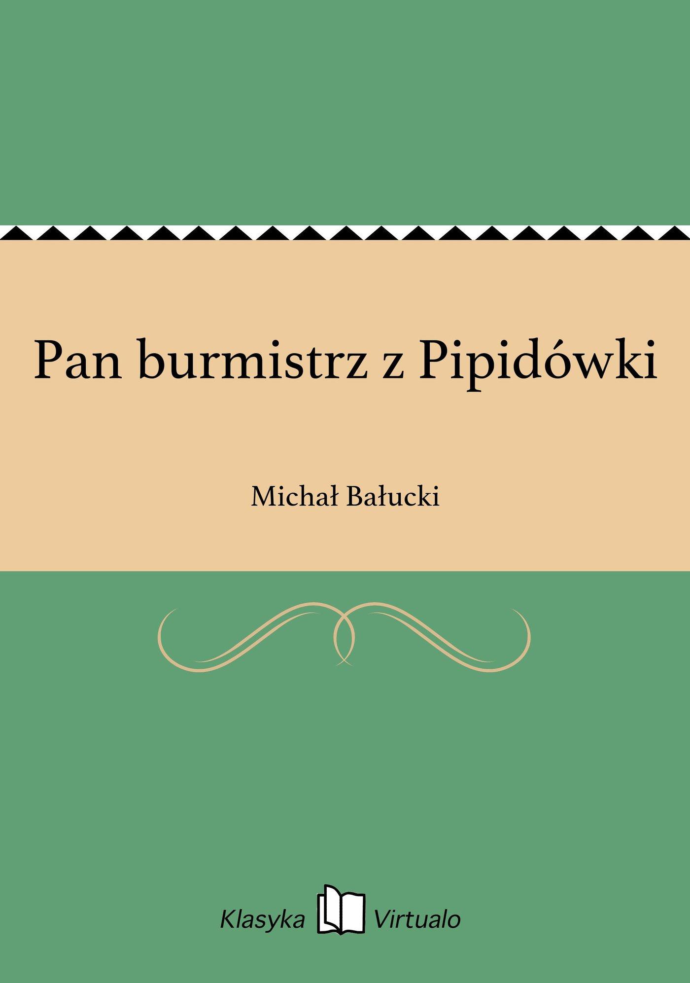 Pan burmistrz z Pipidówki - Ebook (Książka EPUB) do pobrania w formacie EPUB