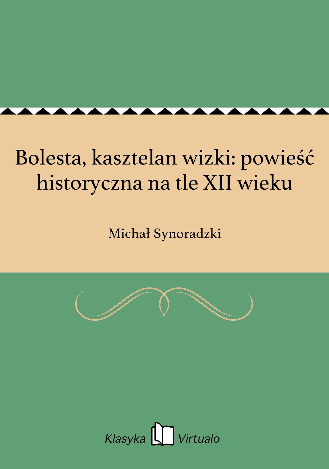 Bolesta, kasztelan wizki: powieść historyczna na tle XII wieku - Ebook (Książka EPUB) do pobrania w formacie EPUB