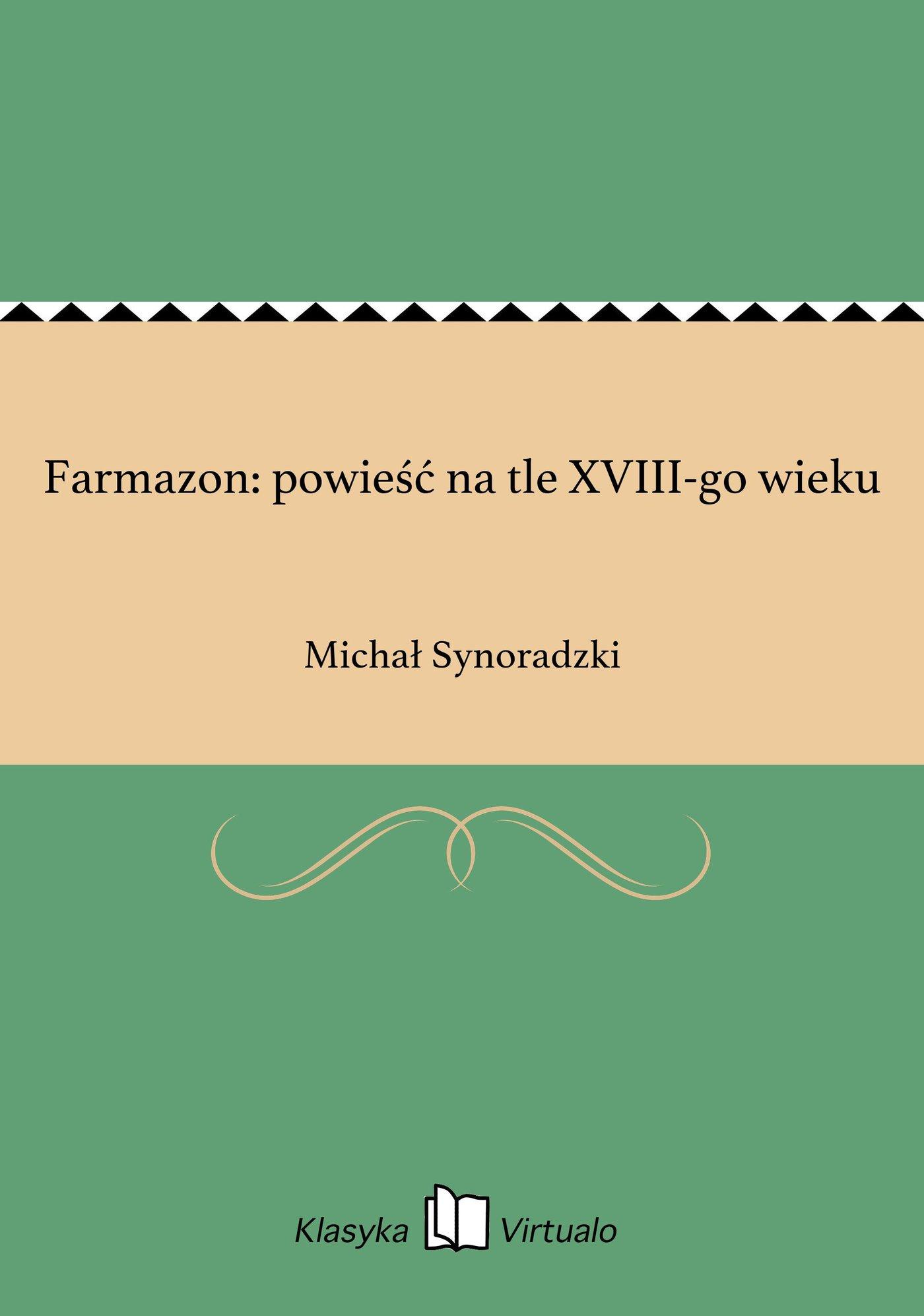 Farmazon: powieść na tle XVIII-go wieku - Ebook (Książka EPUB) do pobrania w formacie EPUB