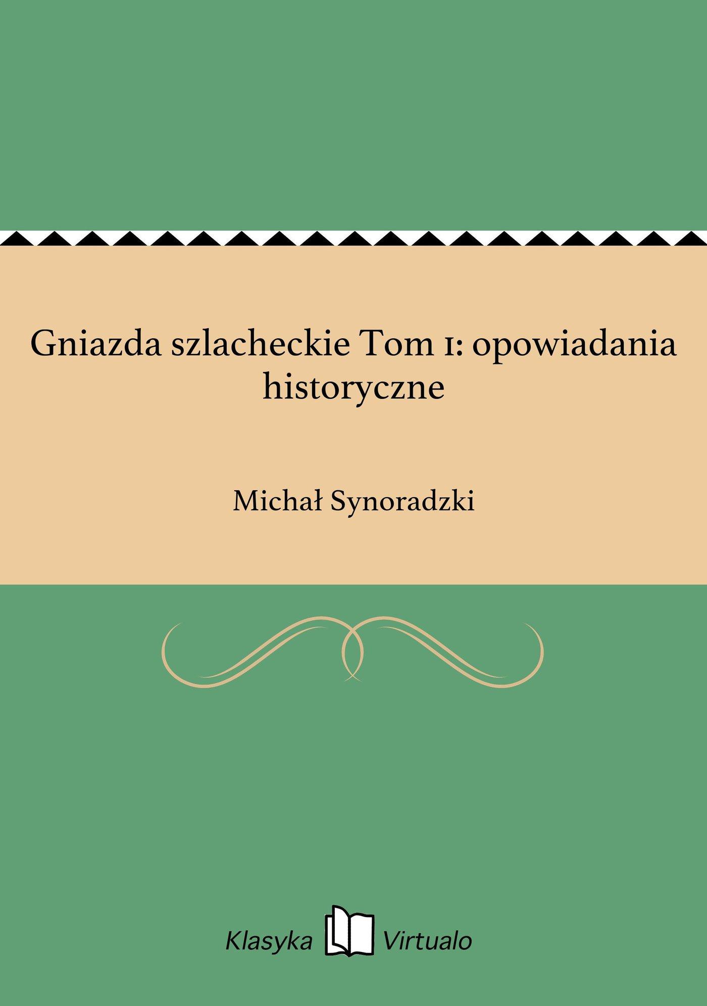 Gniazda szlacheckie Tom 1: opowiadania historyczne - Ebook (Książka EPUB) do pobrania w formacie EPUB