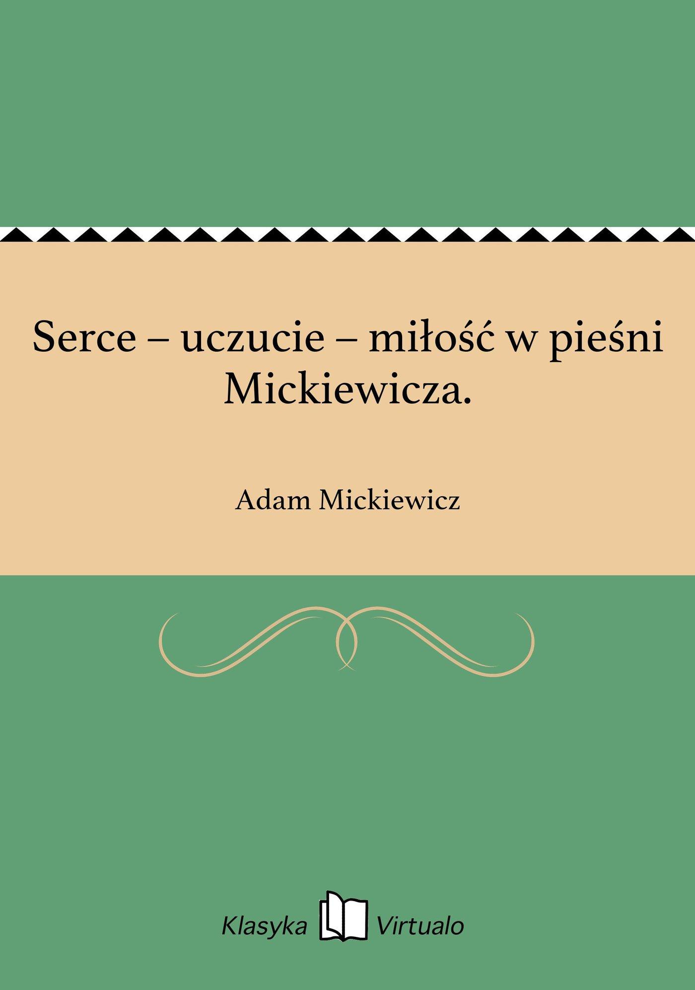 Serce – uczucie – miłość w pieśni Mickiewicza. - Ebook (Książka EPUB) do pobrania w formacie EPUB