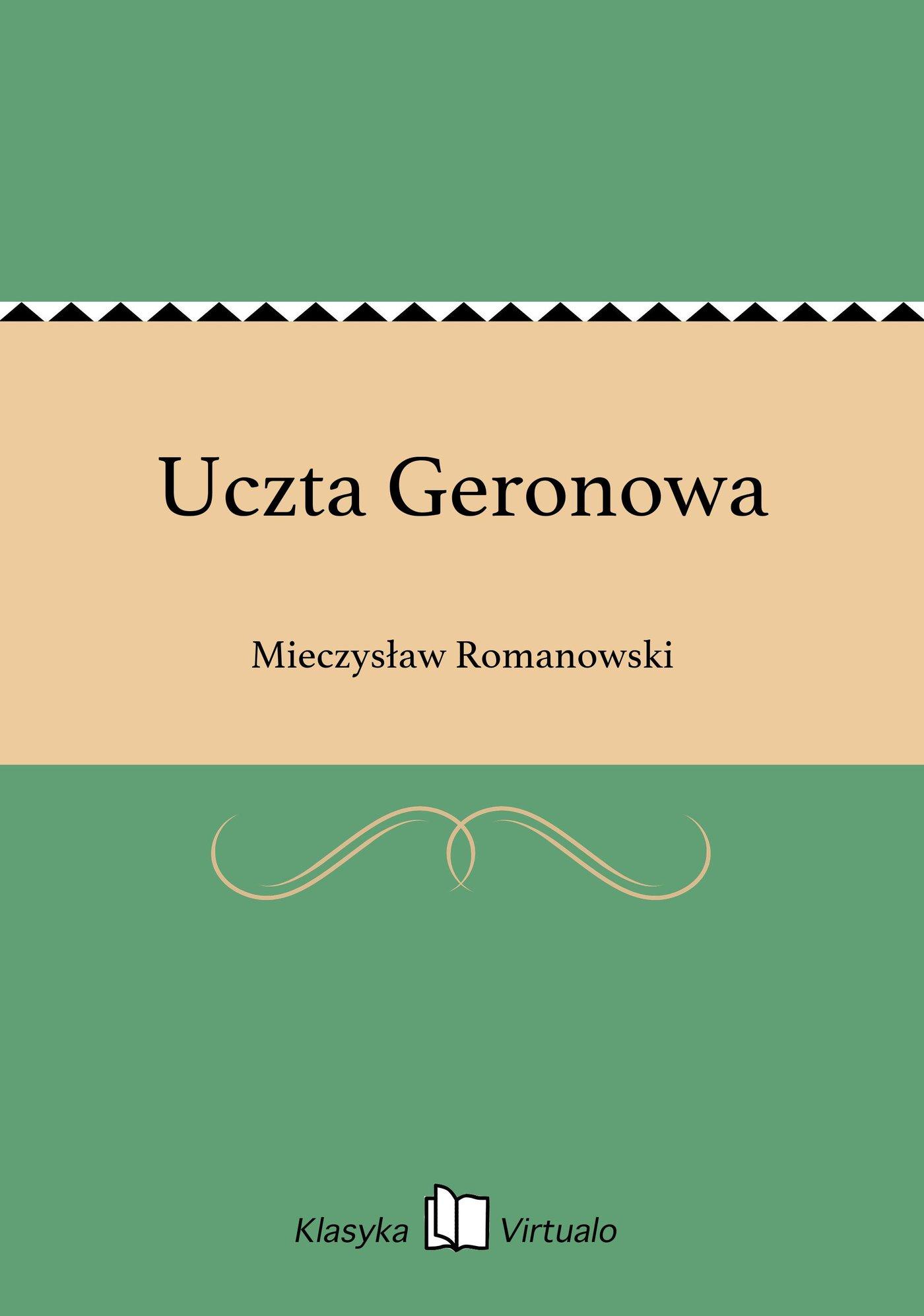Uczta Geronowa - Ebook (Książka EPUB) do pobrania w formacie EPUB