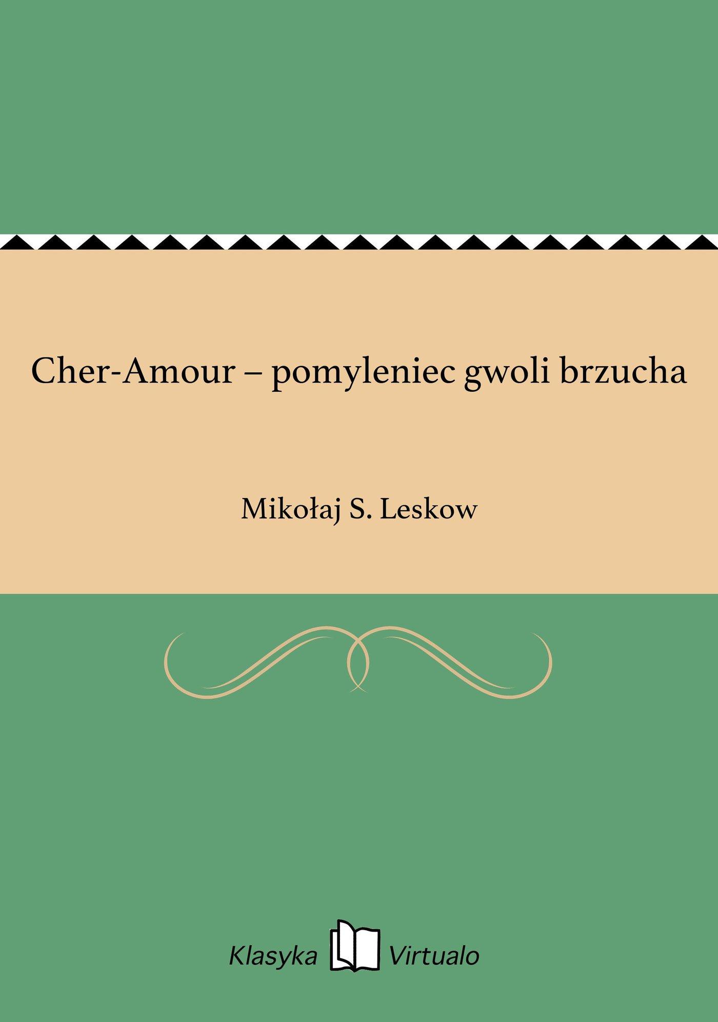 Cher-Amour – pomyleniec gwoli brzucha - Ebook (Książka EPUB) do pobrania w formacie EPUB