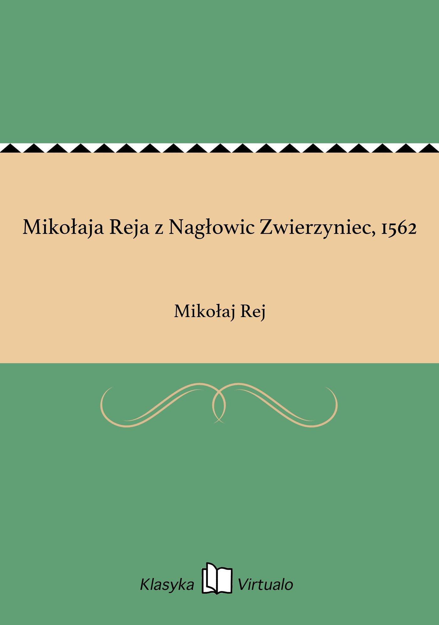 Mikołaja Reja z Nagłowic Zwierzyniec, 1562 - Ebook (Książka EPUB) do pobrania w formacie EPUB