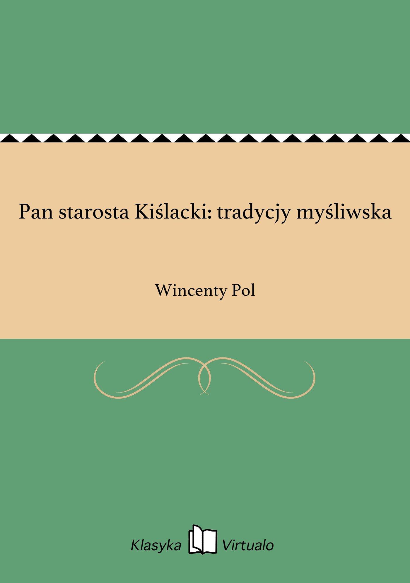 Pan starosta Kiślacki: tradycjy myśliwska - Ebook (Książka EPUB) do pobrania w formacie EPUB