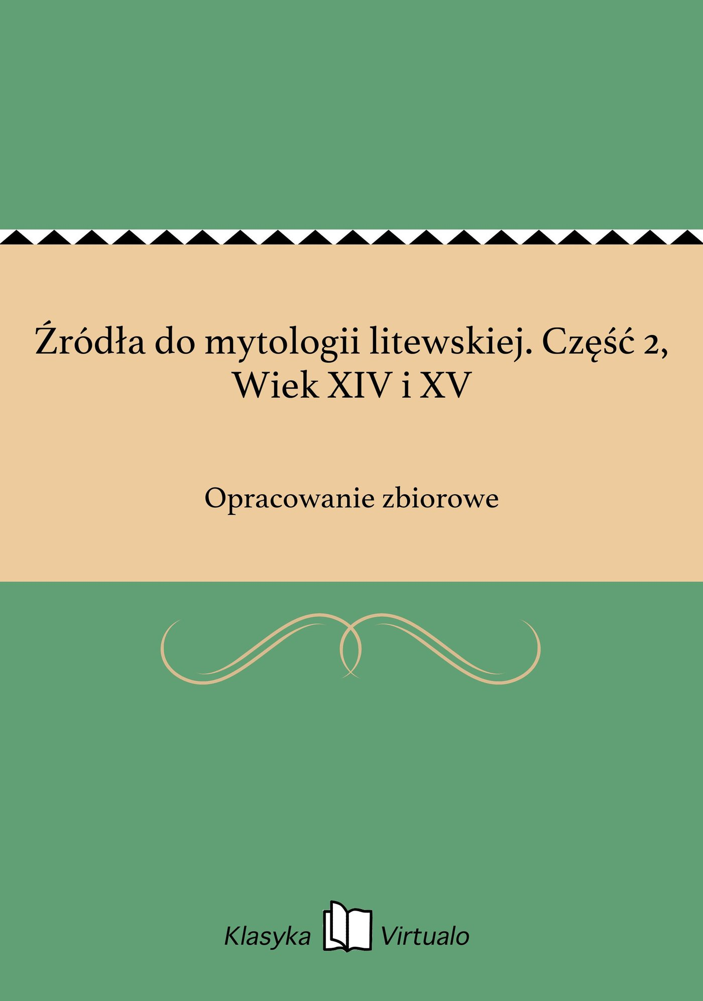 Źródła do mytologii litewskiej. Część 2, Wiek XIV i XV - Ebook (Książka EPUB) do pobrania w formacie EPUB