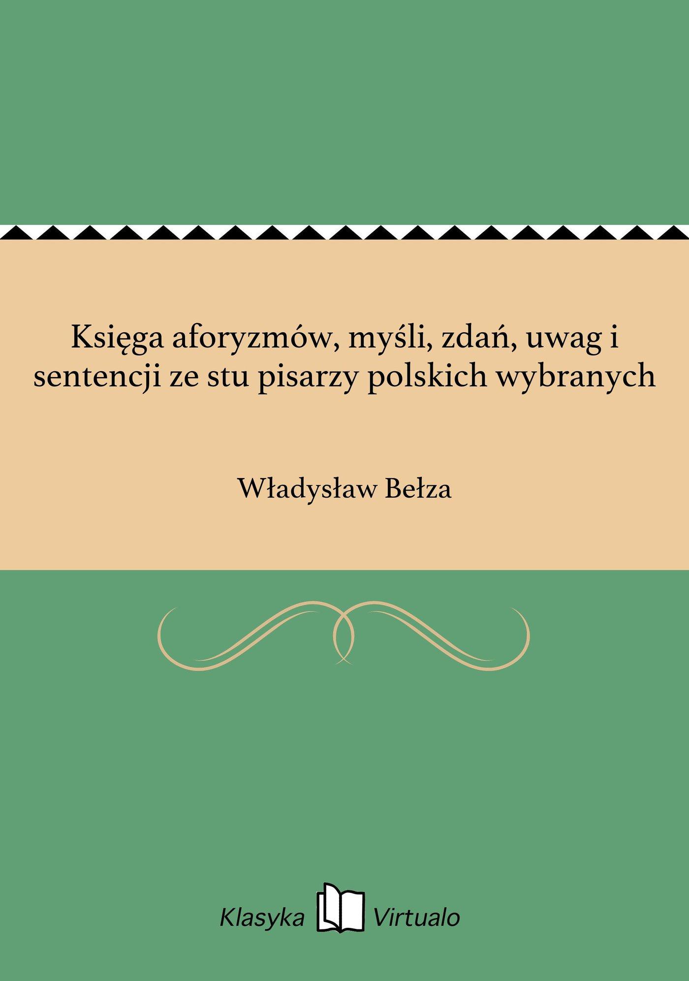 Księga aforyzmów, myśli, zdań, uwag i sentencji ze stu pisarzy polskich wybranych - Ebook (Książka EPUB) do pobrania w formacie EPUB
