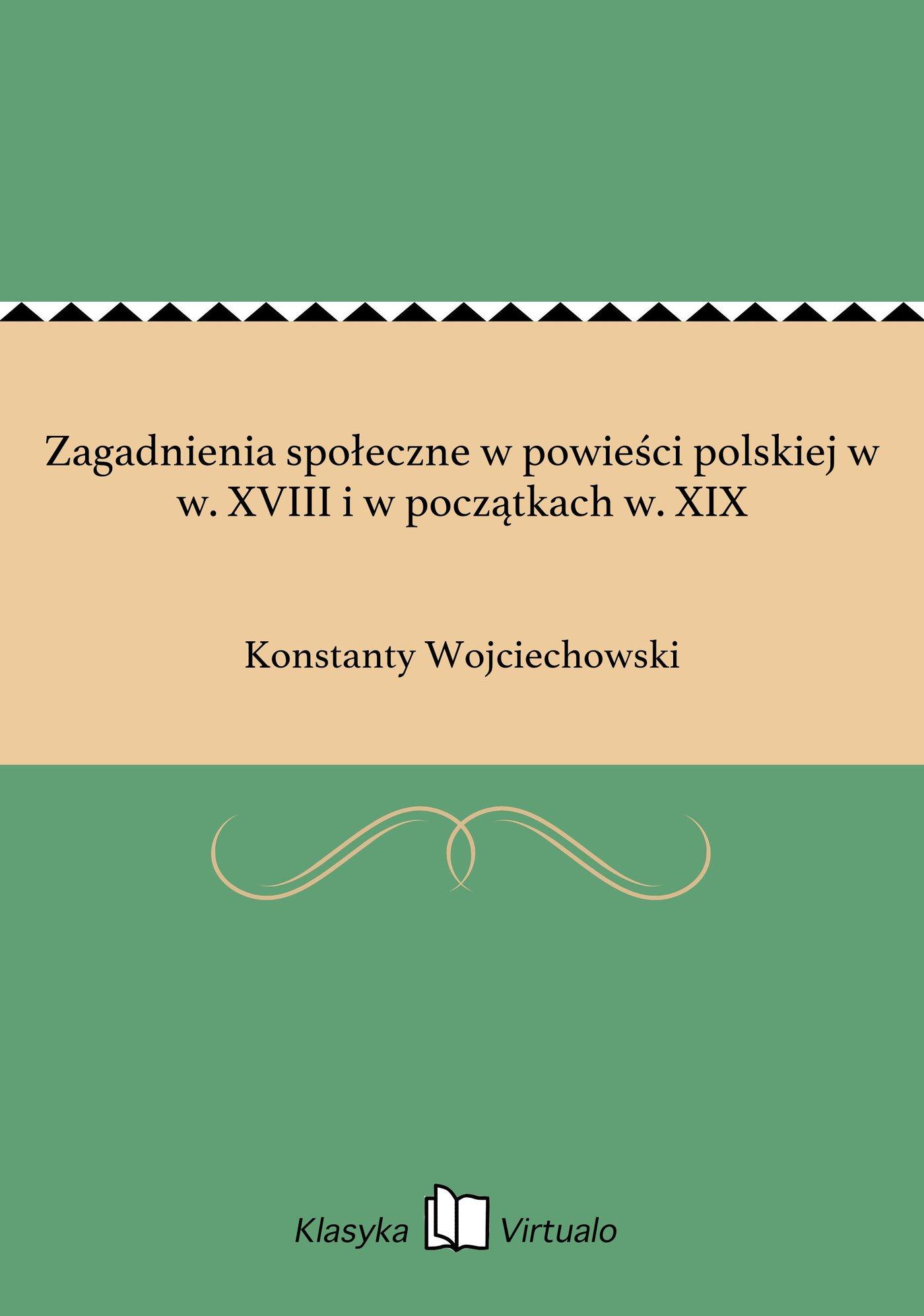 Zagadnienia społeczne w powieści polskiej w w. XVIII i w początkach w. XIX - Ebook (Książka EPUB) do pobrania w formacie EPUB