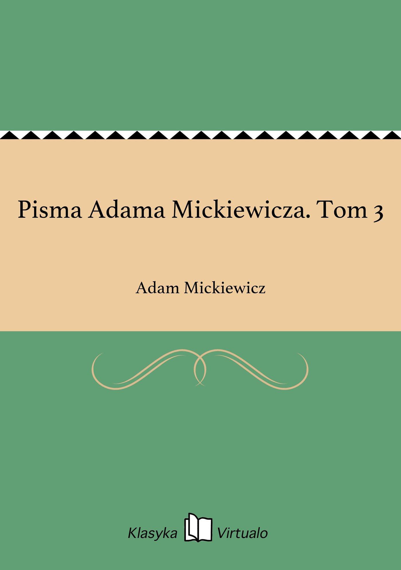 Pisma Adama Mickiewicza. Tom 3 - Ebook (Książka EPUB) do pobrania w formacie EPUB