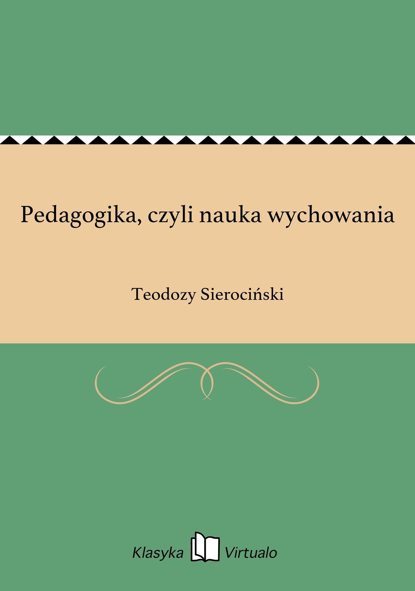 Pedagogika, czyli nauka wychowania - Ebook (Książka EPUB) do pobrania w formacie EPUB
