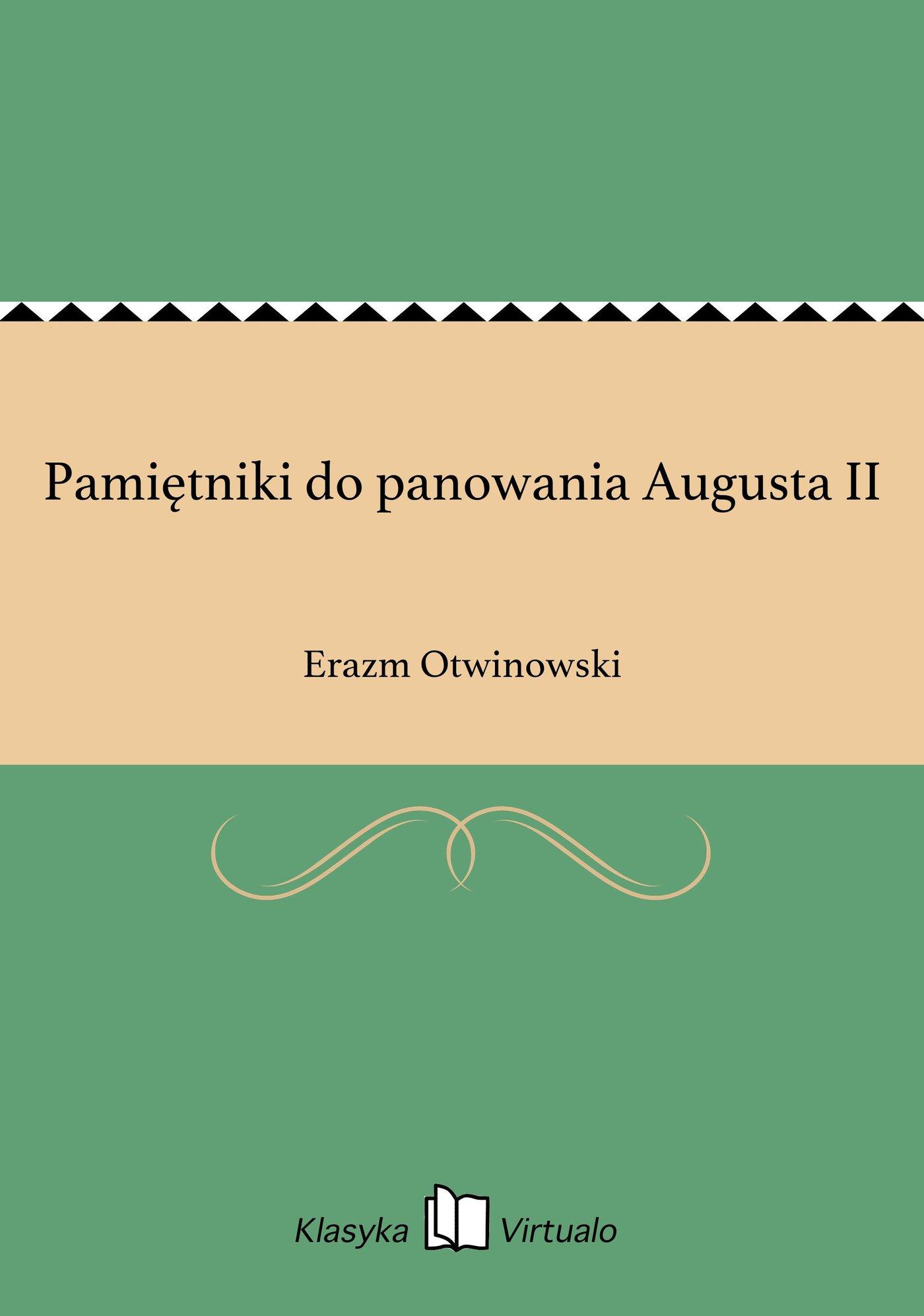 Pamiętniki do panowania Augusta II - Ebook (Książka EPUB) do pobrania w formacie EPUB