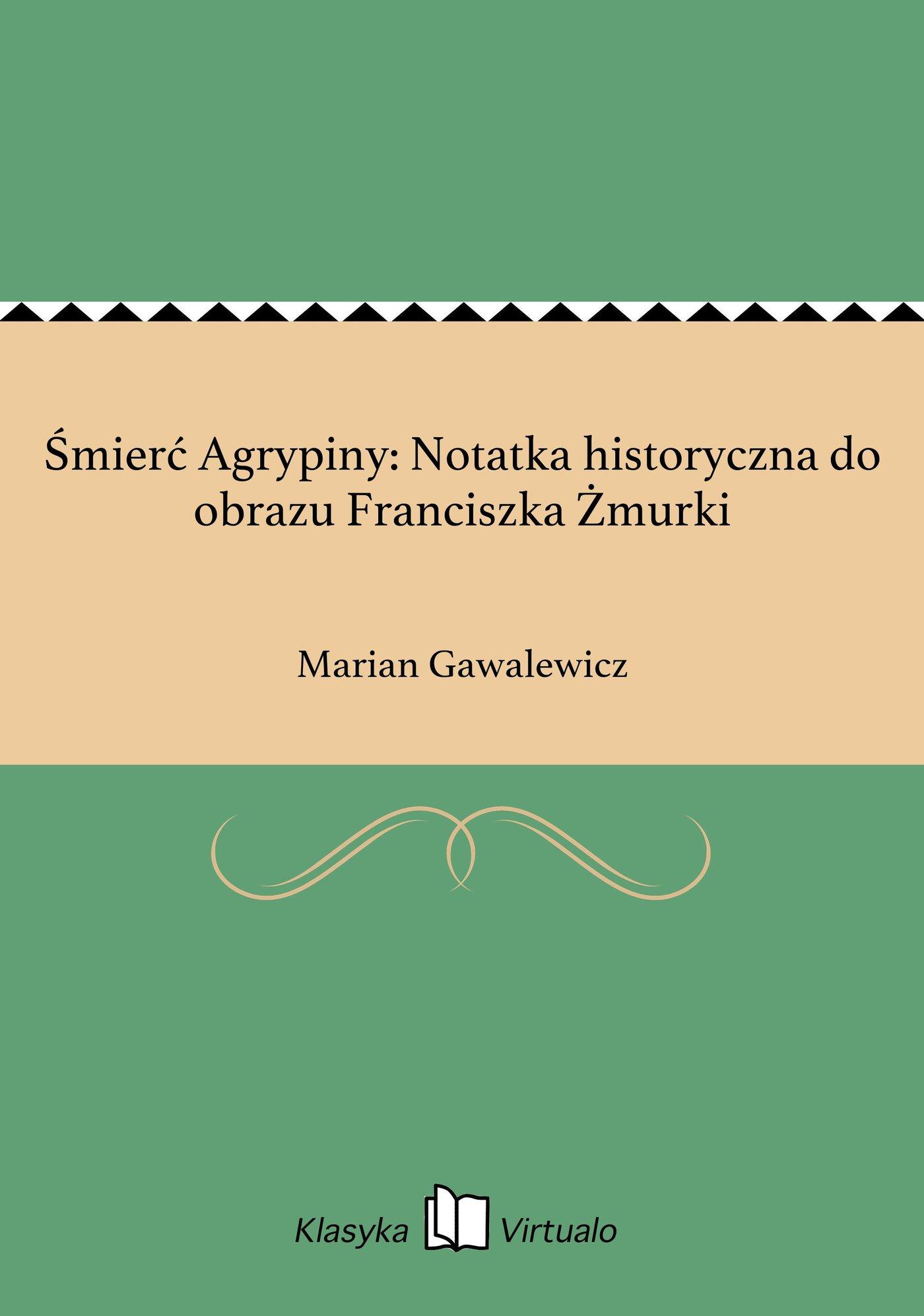 Śmierć Agrypiny: Notatka historyczna do obrazu Franciszka Żmurki - Ebook (Książka EPUB) do pobrania w formacie EPUB