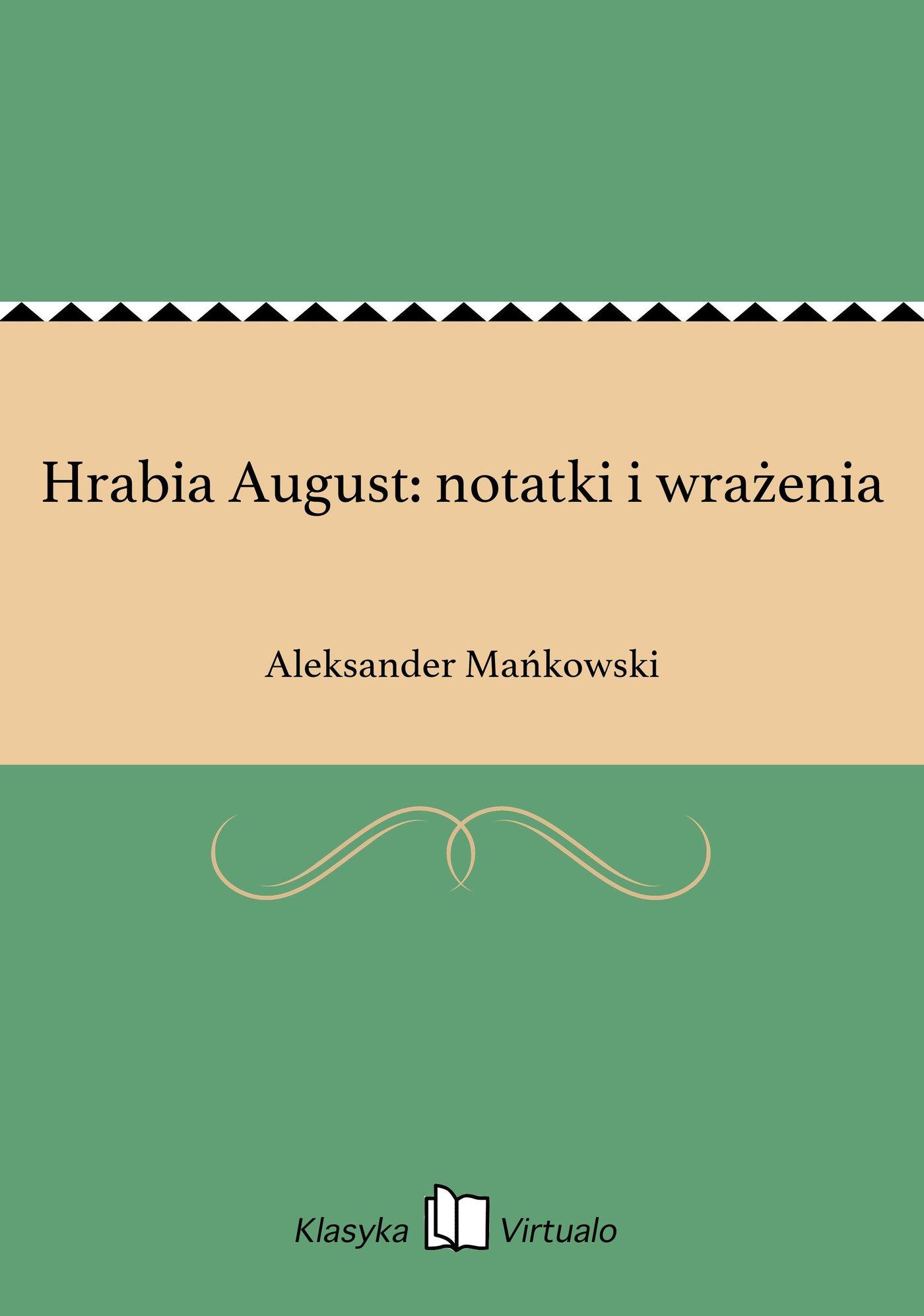 Hrabia August: notatki i wrażenia - Ebook (Książka EPUB) do pobrania w formacie EPUB