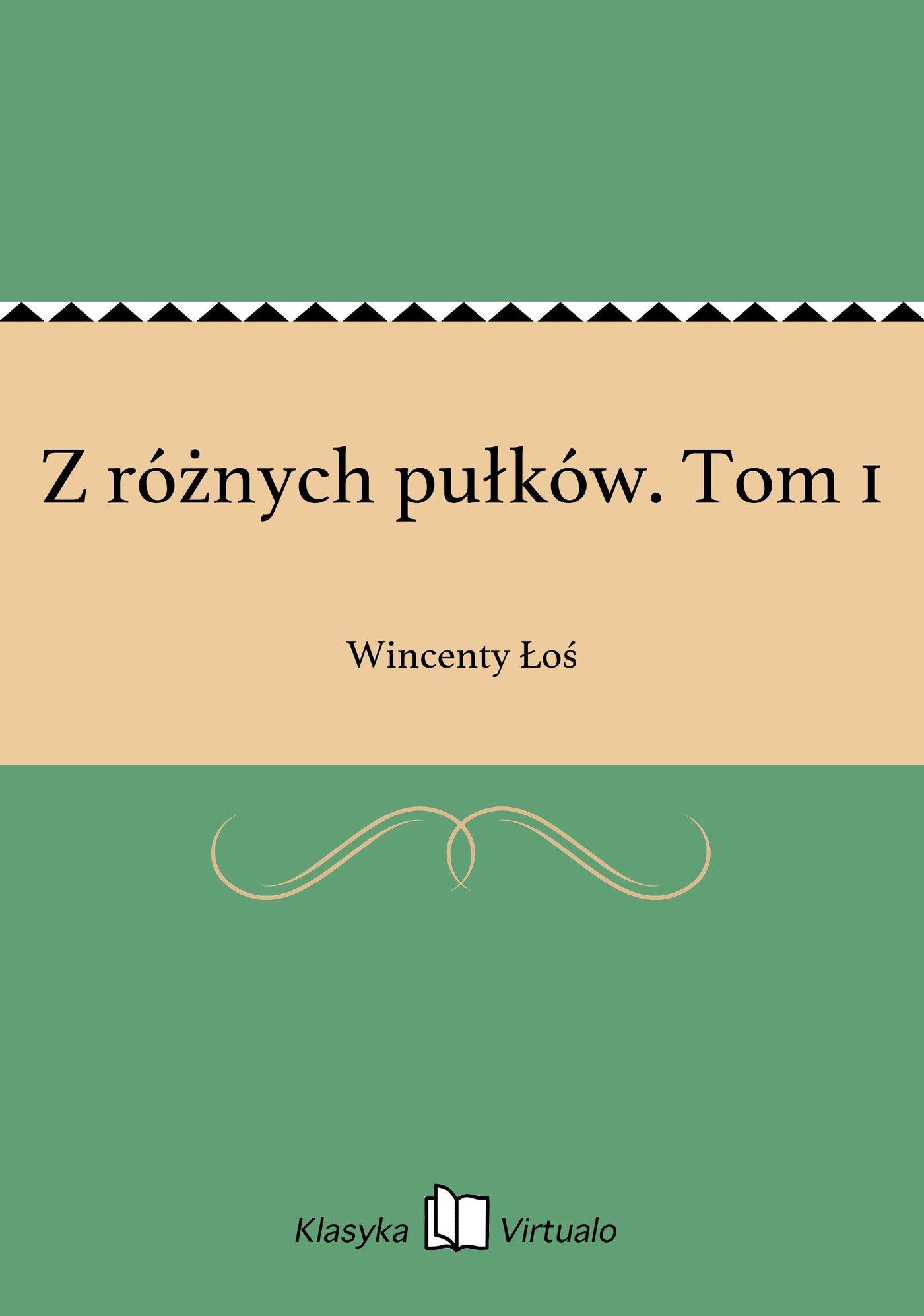Z różnych pułków. Tom 1 - Ebook (Książka EPUB) do pobrania w formacie EPUB