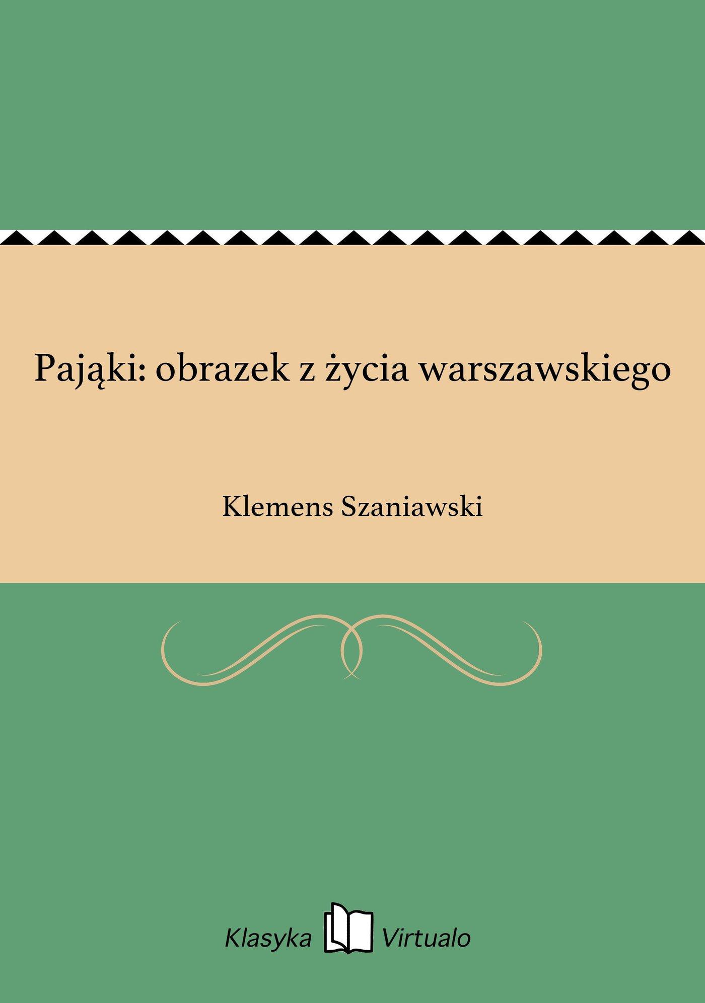 Pająki: obrazek z życia warszawskiego - Ebook (Książka EPUB) do pobrania w formacie EPUB