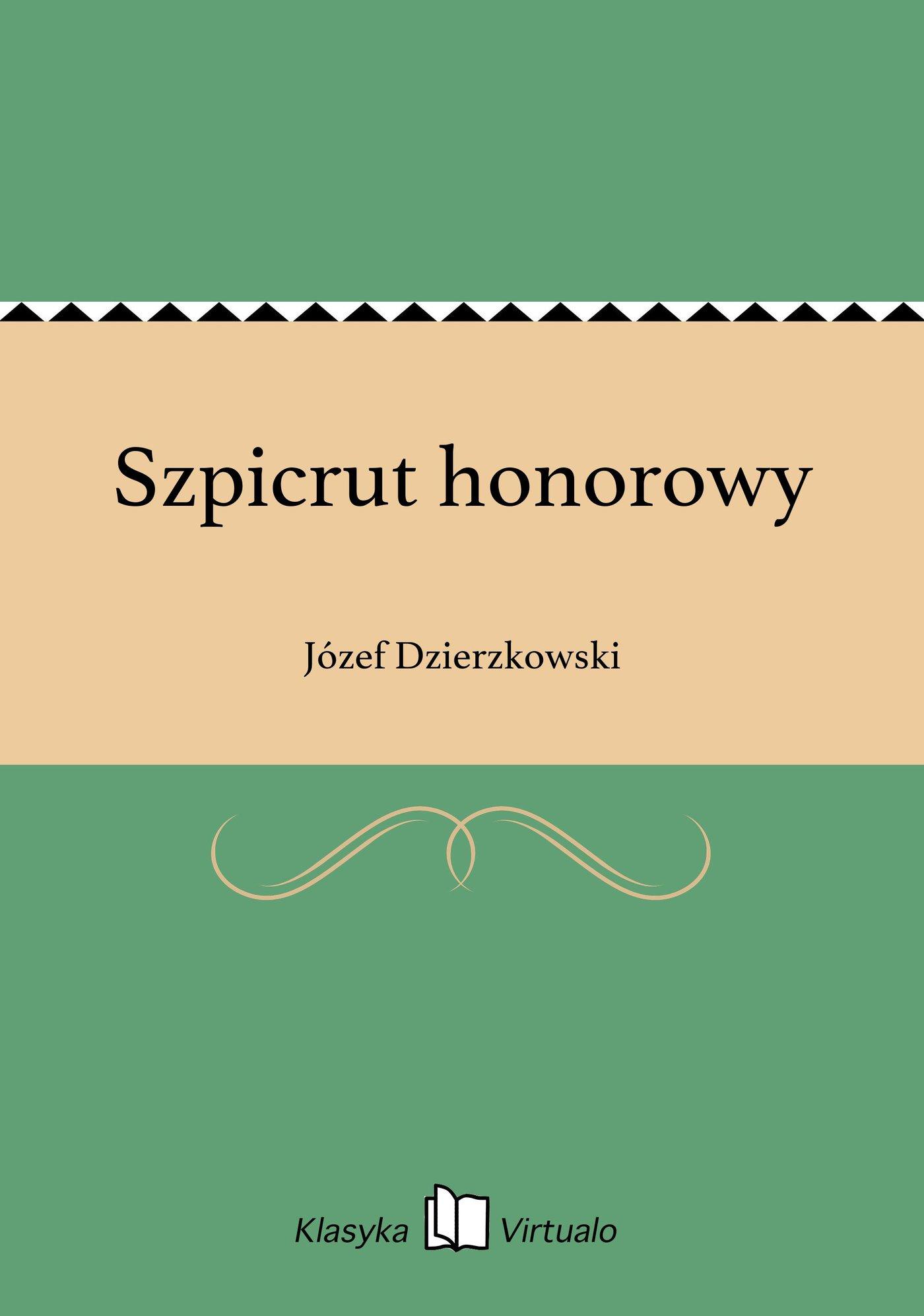 Szpicrut honorowy - Ebook (Książka EPUB) do pobrania w formacie EPUB
