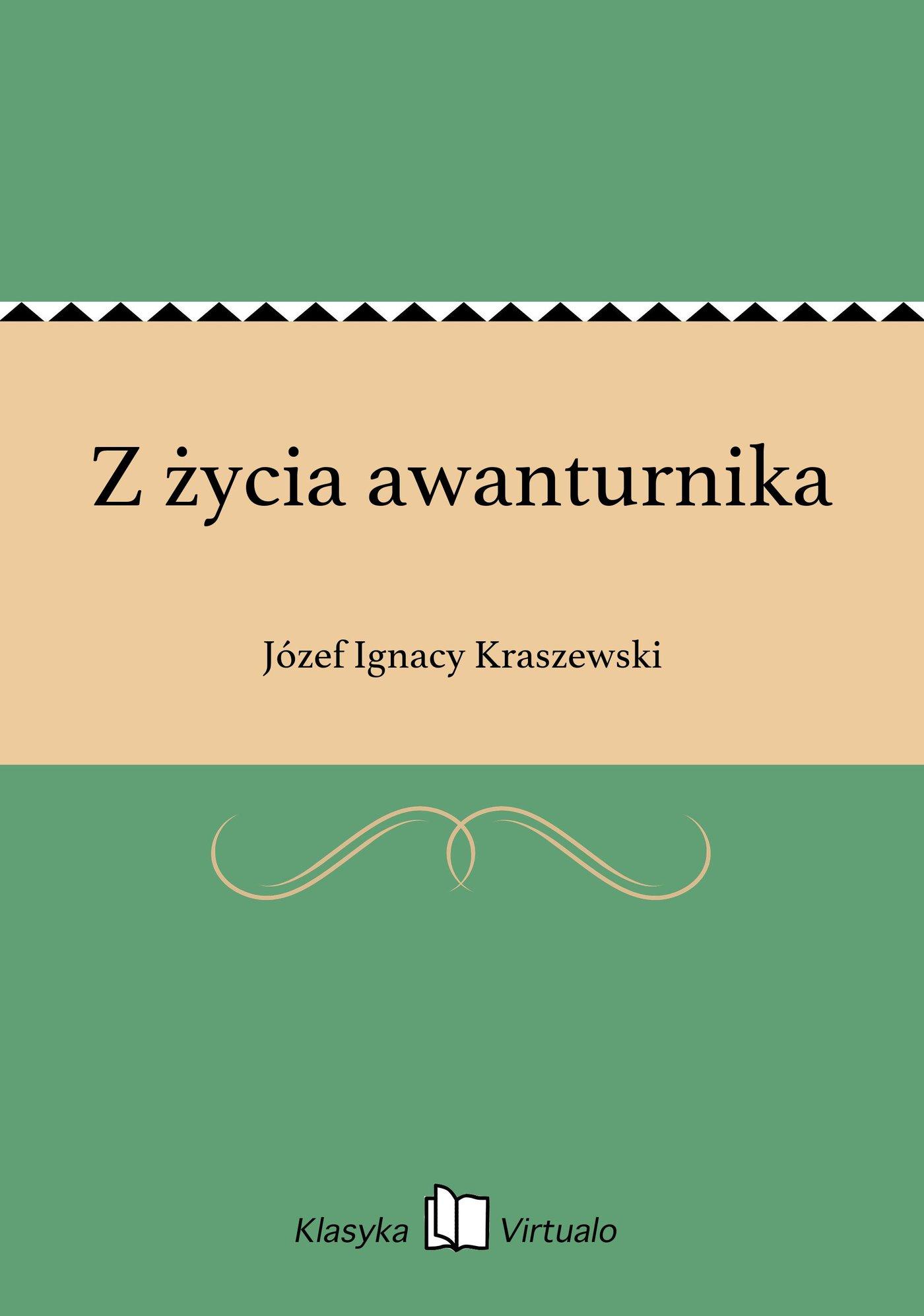 Z życia awanturnika - Ebook (Książka EPUB) do pobrania w formacie EPUB