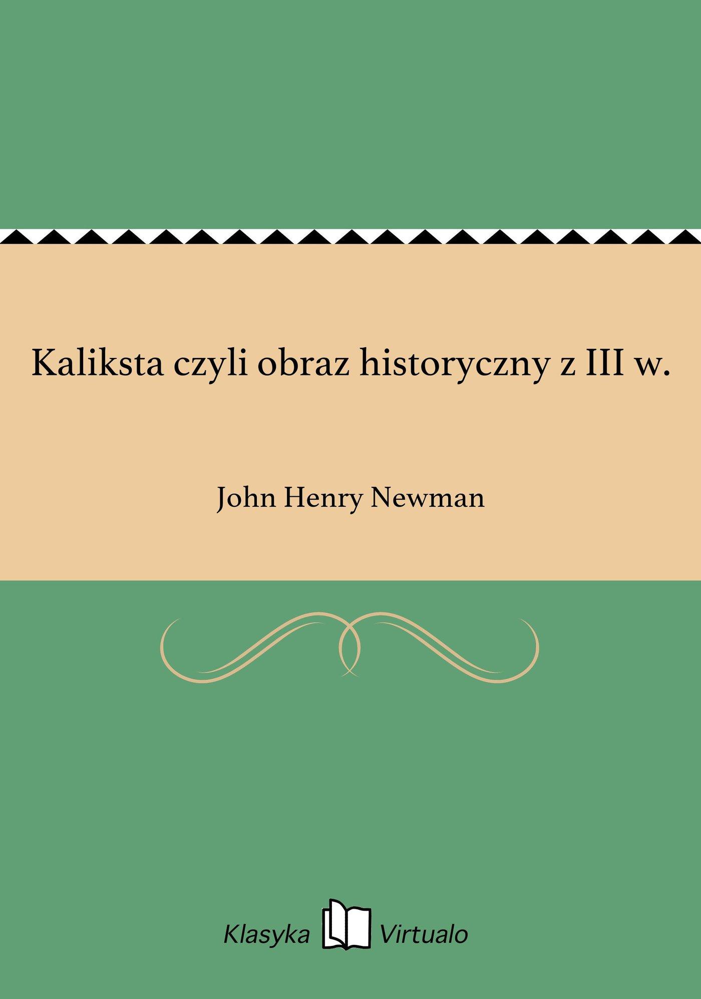 Kaliksta czyli obraz historyczny z III w. - Ebook (Książka EPUB) do pobrania w formacie EPUB