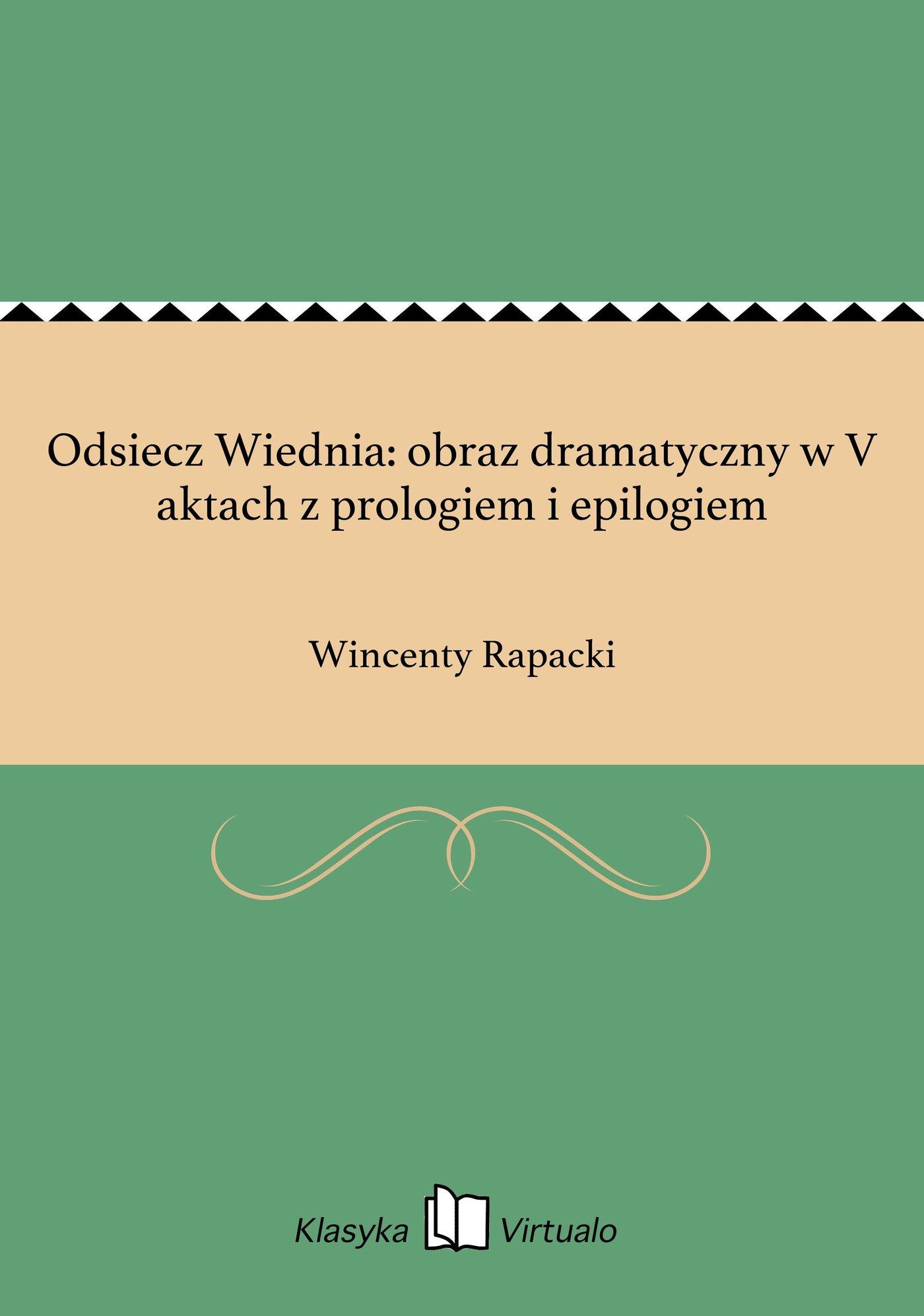 Odsiecz Wiednia: obraz dramatyczny w V aktach z prologiem i epilogiem - Ebook (Książka EPUB) do pobrania w formacie EPUB