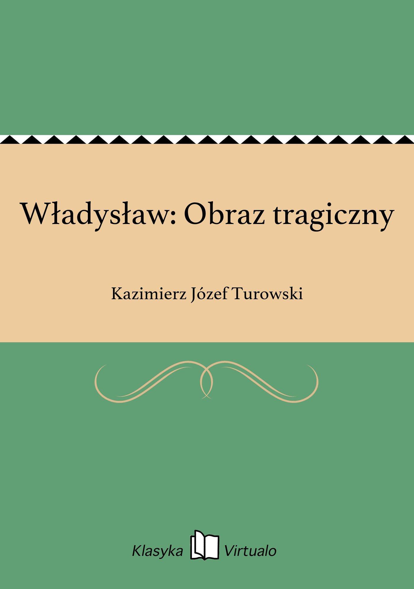 Władysław: Obraz tragiczny - Ebook (Książka EPUB) do pobrania w formacie EPUB
